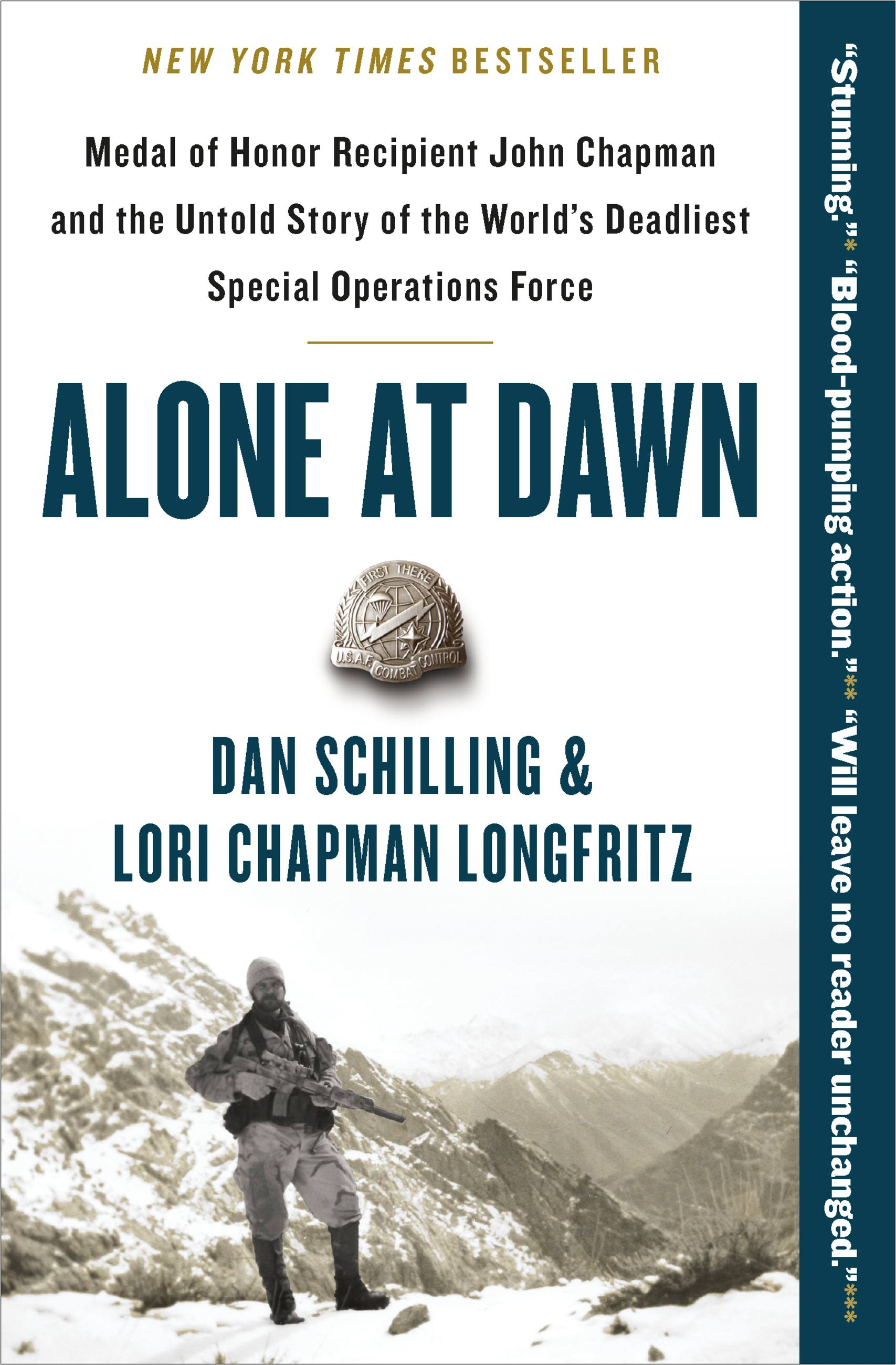 Alone at Dawn Medal of Honor Recipient John Chapman and the Untold Story of the World's Deadliest Special Operations Force
