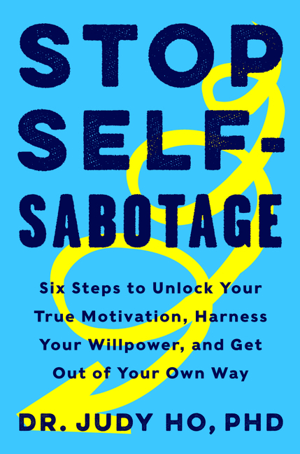 Stop self-sabotage [electronic resource (downloadable eBook)] : six steps to unlock your true motivation, harness your willpower, and get out of your own way