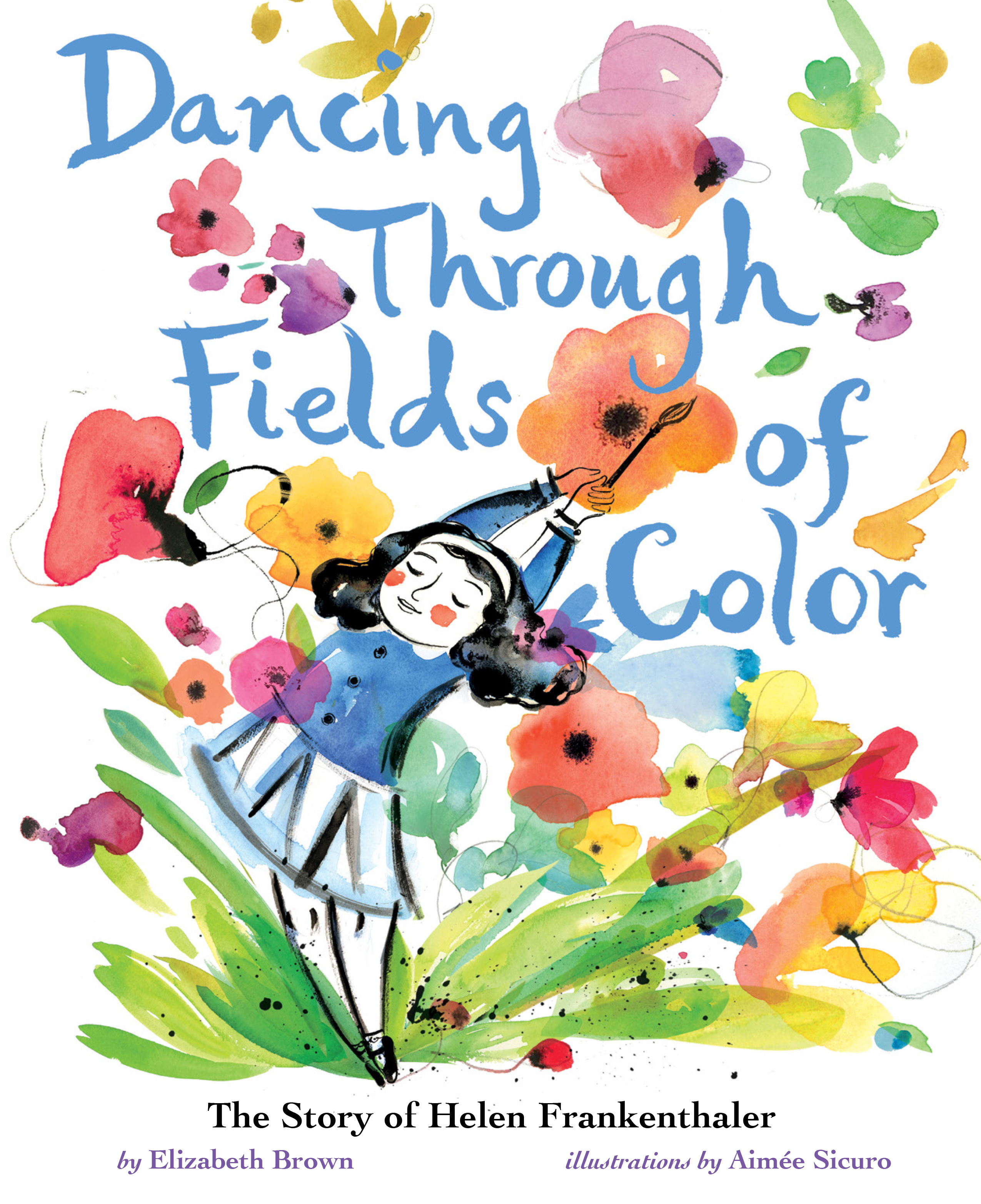 Dancing Through Fields of Color The Story of Helen Frankenthaler
