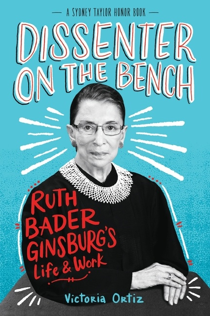 Dissenter on the Bench [electronic resource] : Ruth Bader Ginsburg's Life and Work