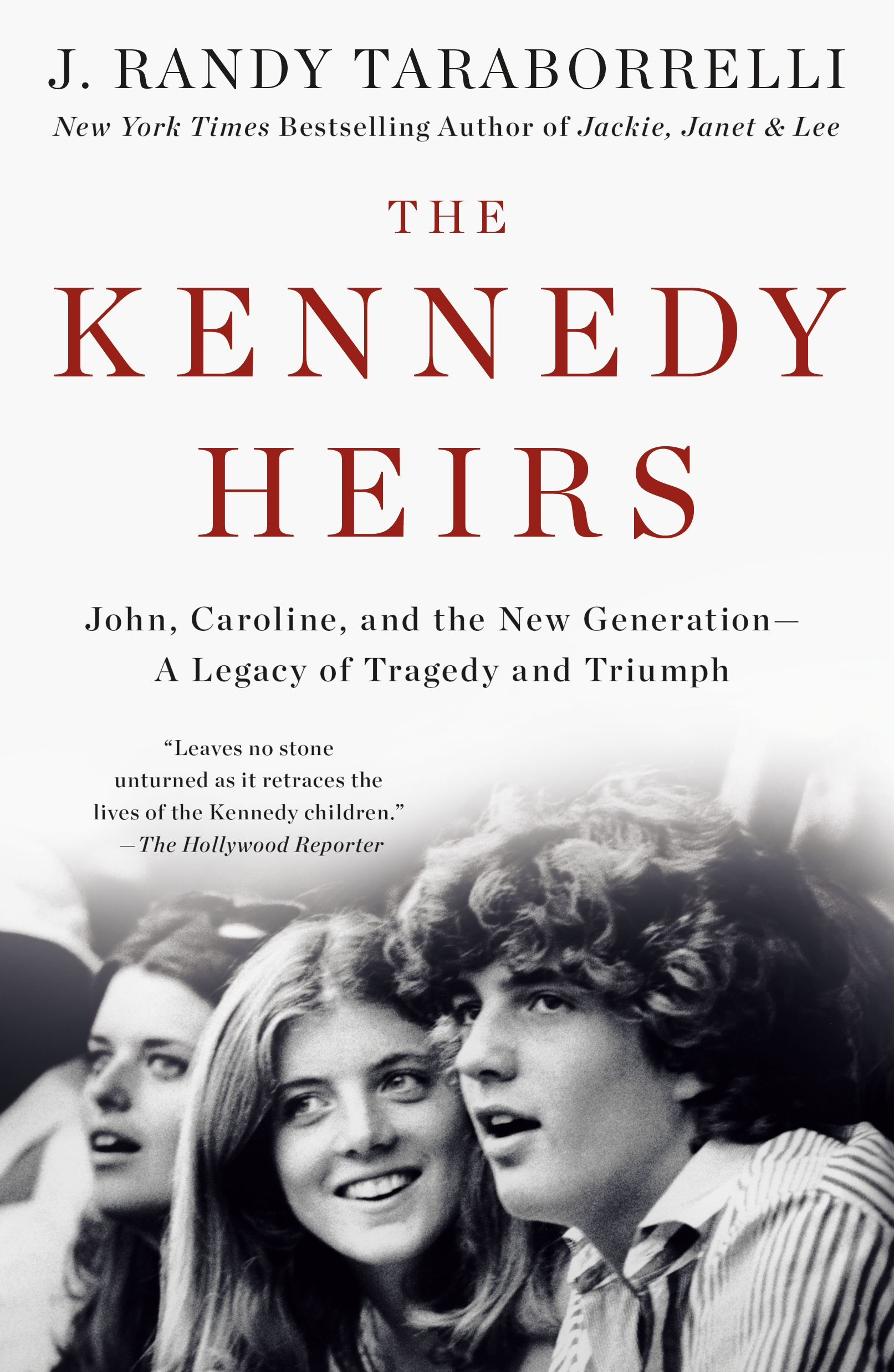 The Kennedy Heirs John, Caroline, and the New Generation - A Legacy of Triumph and Tragedy