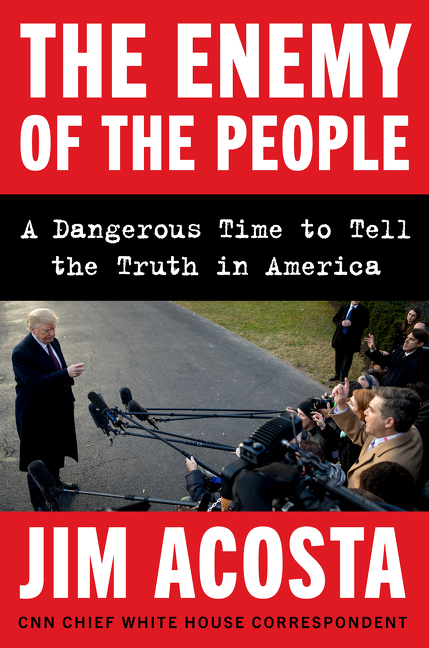The Enemy of the People A Dangerous Time to Tell the Truth in America