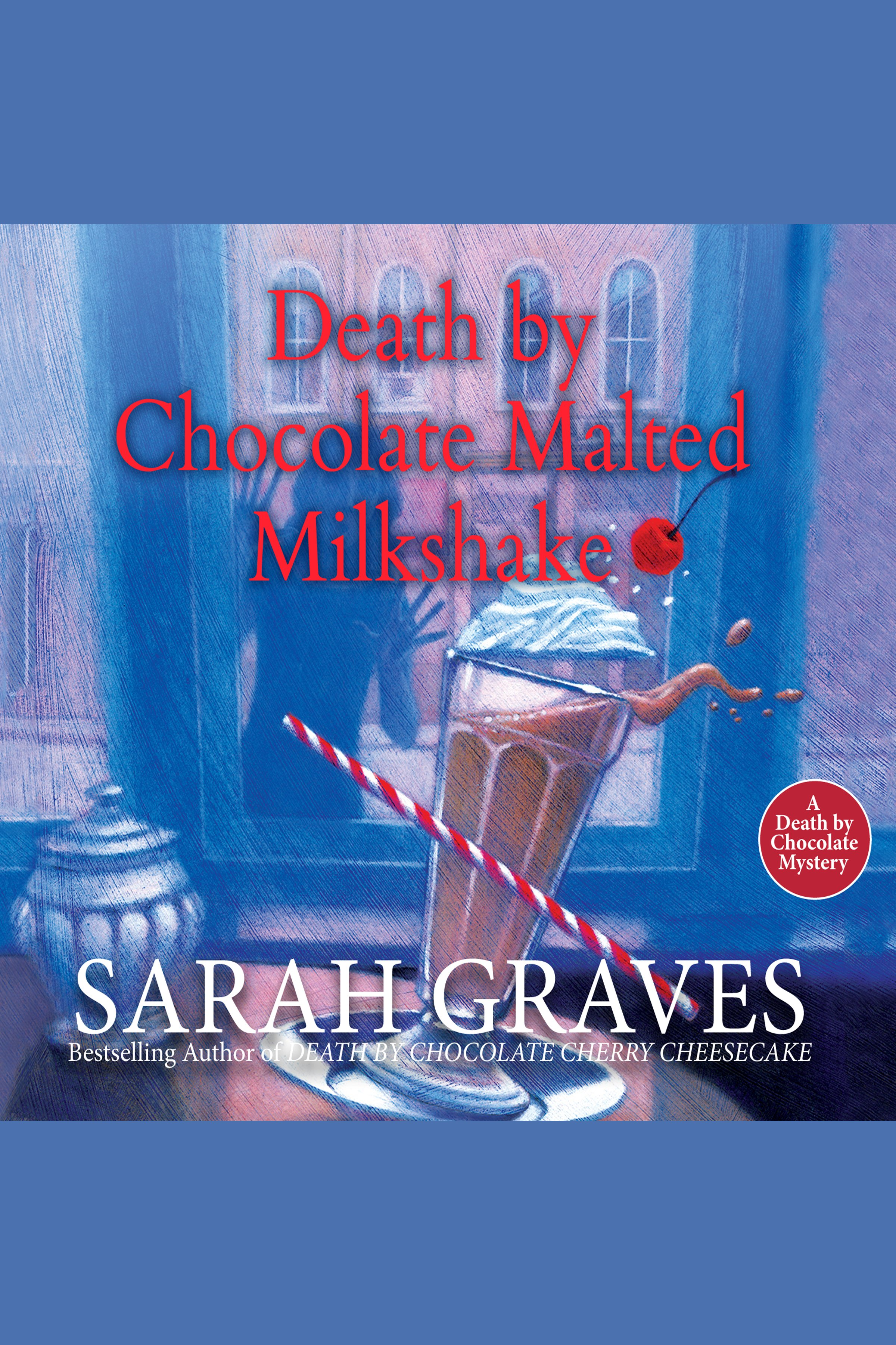 Death by Chocolate Malted Milkshake A Death by Chocolate Mystery