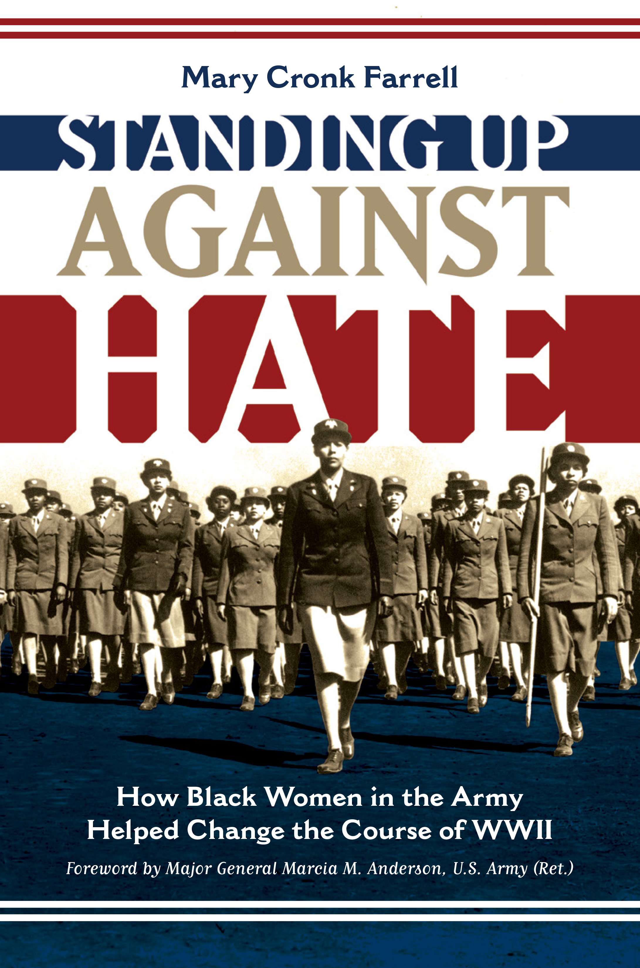 Standing Up Against Hate How Black Women in the Army Helped Change the Course of WWII