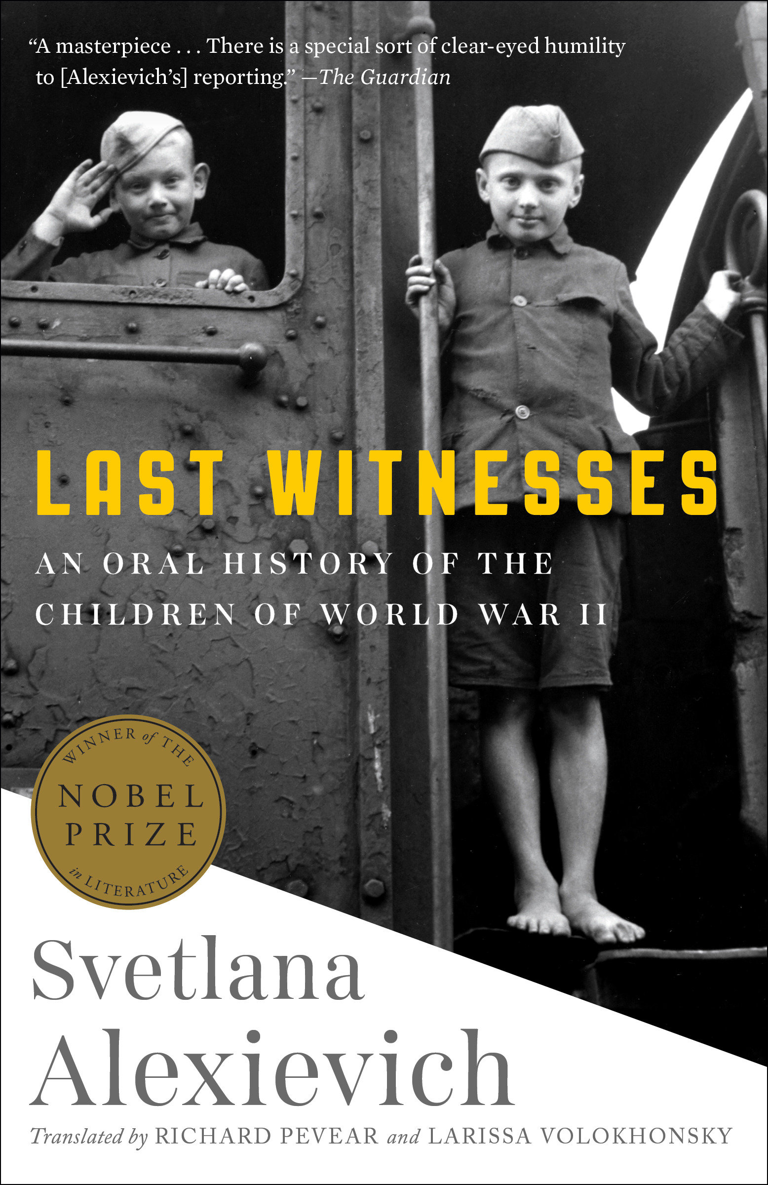 Last Witnesses An Oral History of the Children of World War II