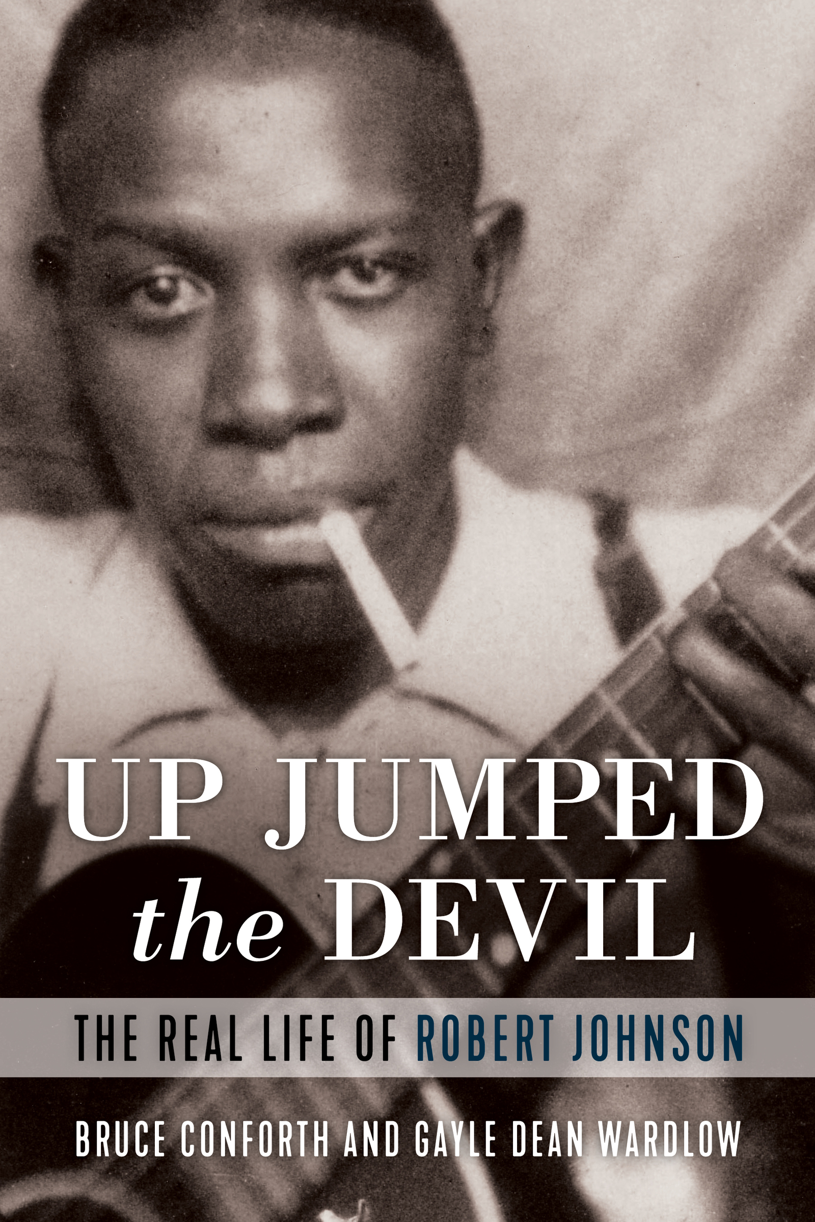 Up Jumped the Devil [electronic resource] : The Real Life of Robert Johnson