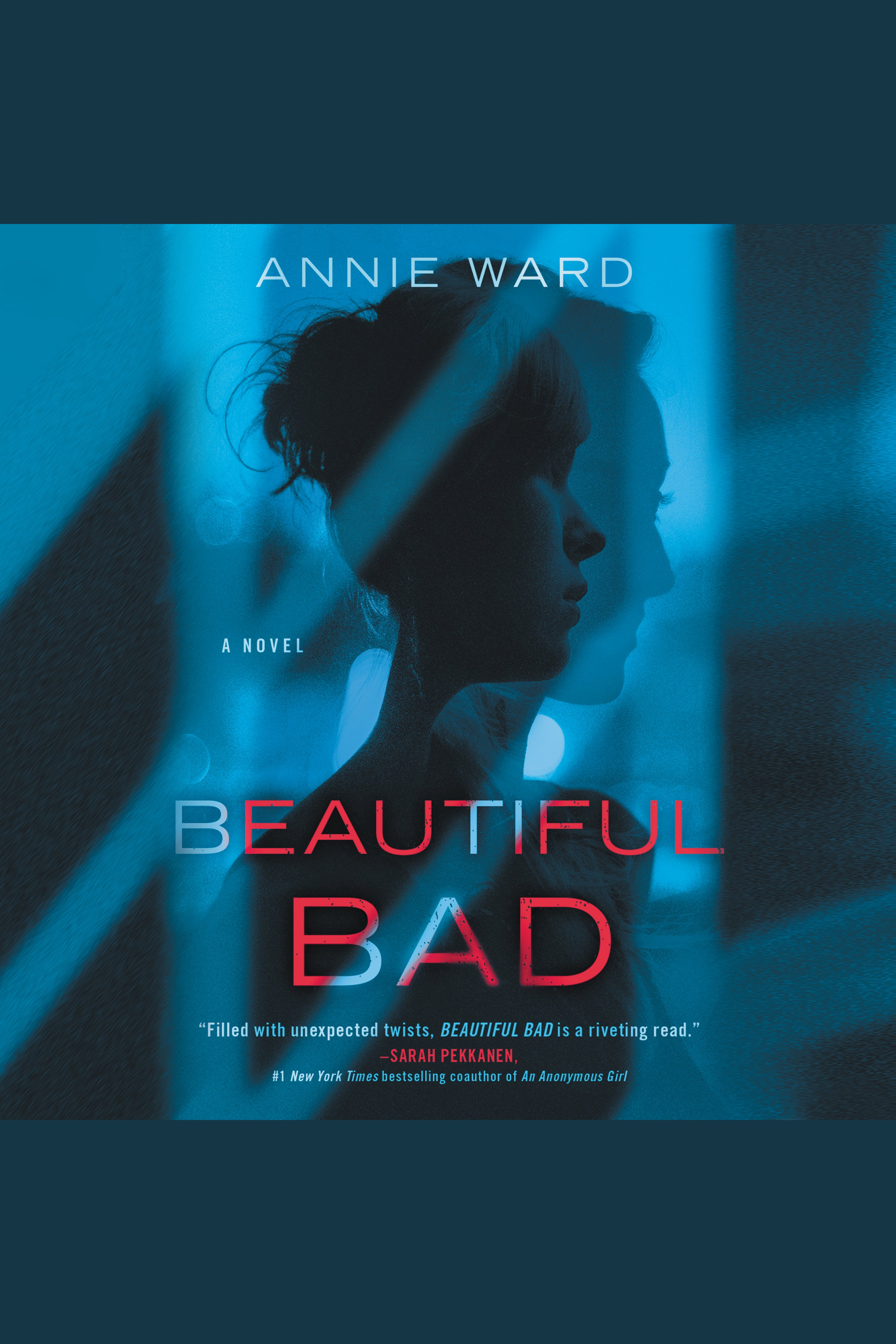 Beautiful Bad A Novel