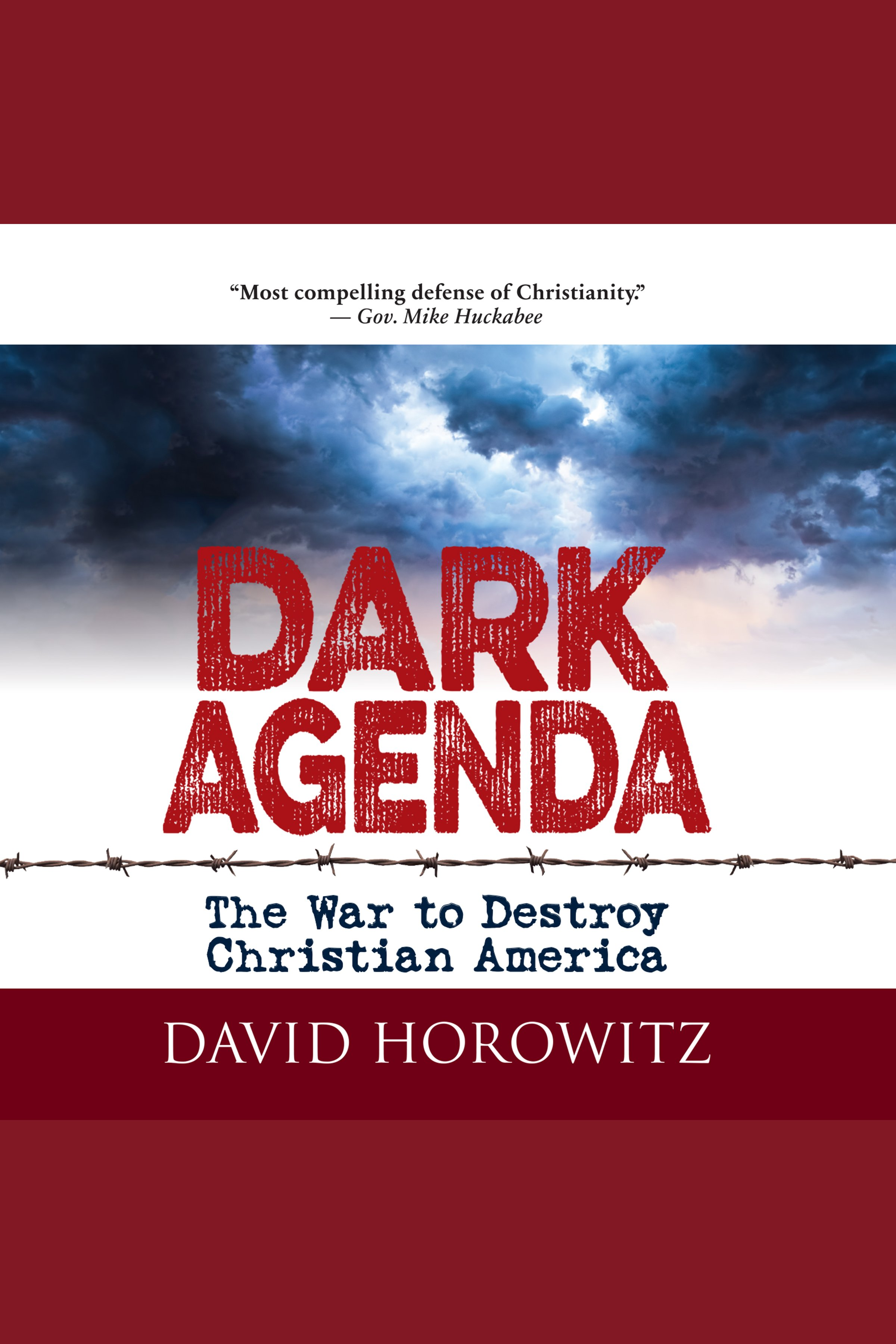 Dark Agenda The War to Destroy Christian America