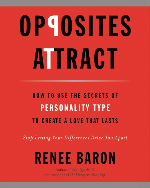 Opposites Attract How to Use the Secrets of Personality Type to Create a Love That Lasts