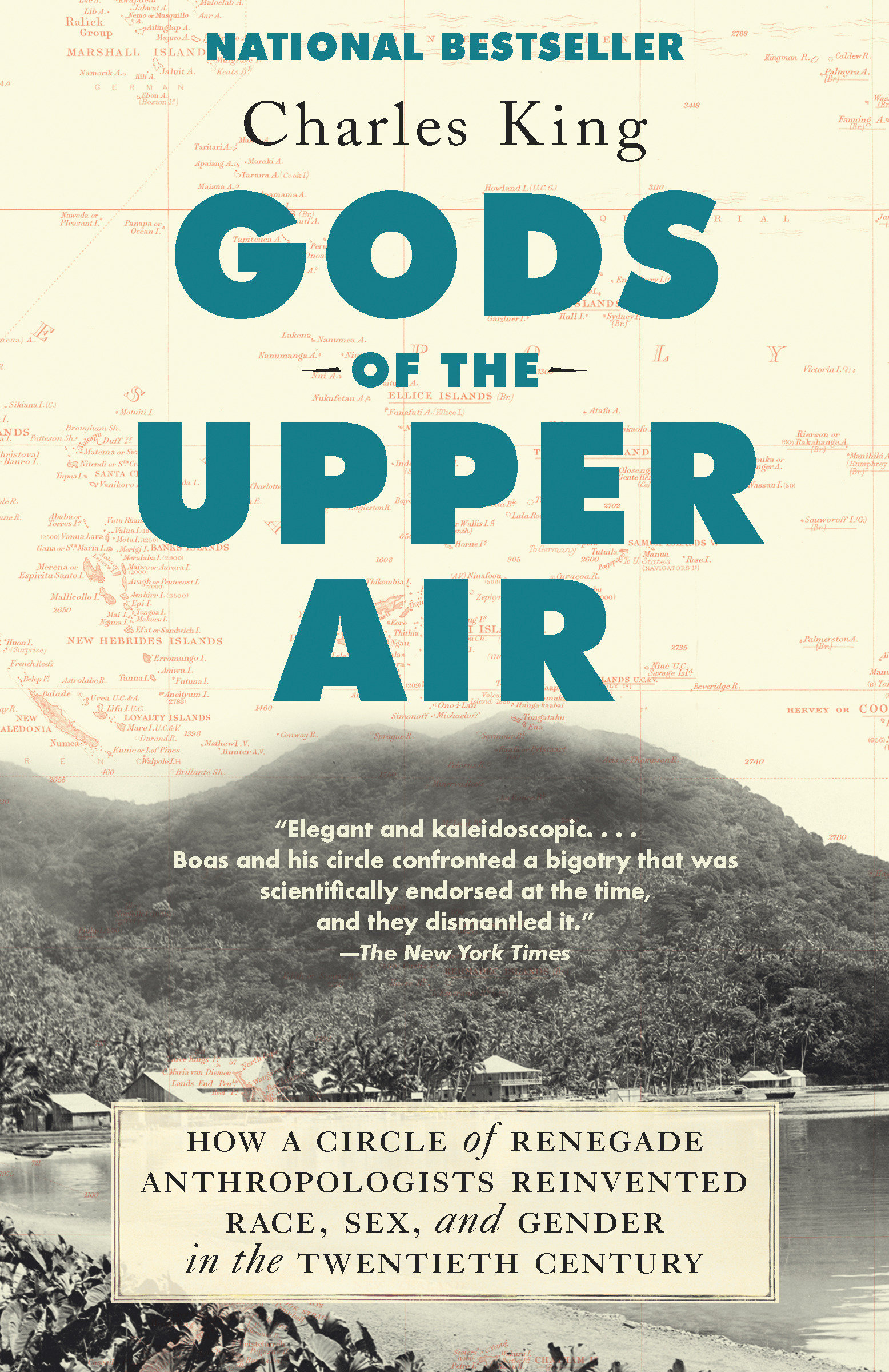 Gods of the Upper Air How a Circle of Renegade Anthropologists Reinvented Race, Sex, and Gender in the Twentieth Century
