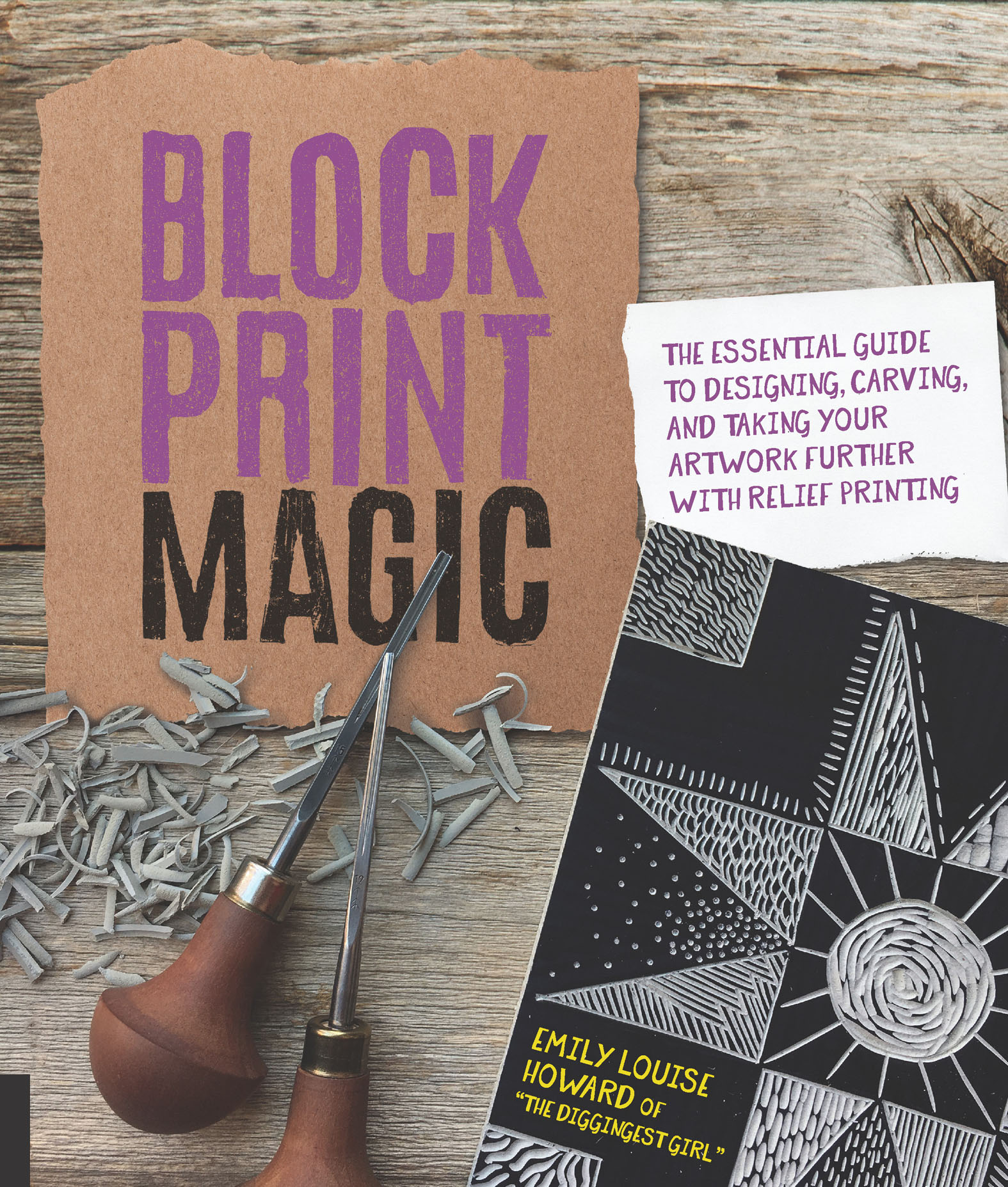 Block Print Magic The Essential Guide to Designing, Carving, and Taking Your Artwork Further with Relief Printing