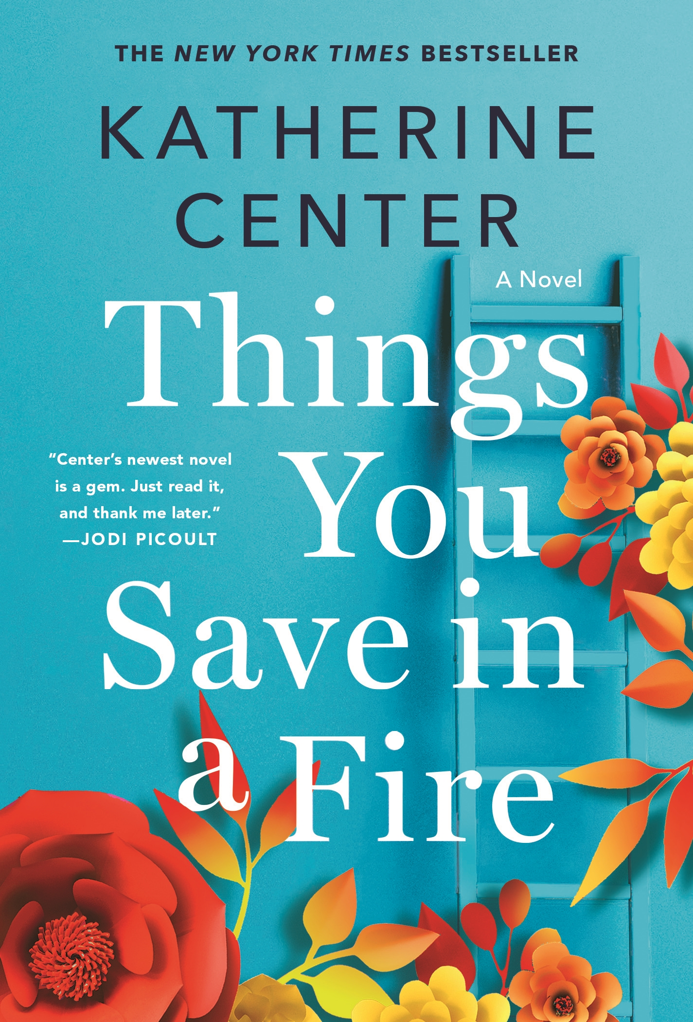 Things You Save in a Fire A Novel