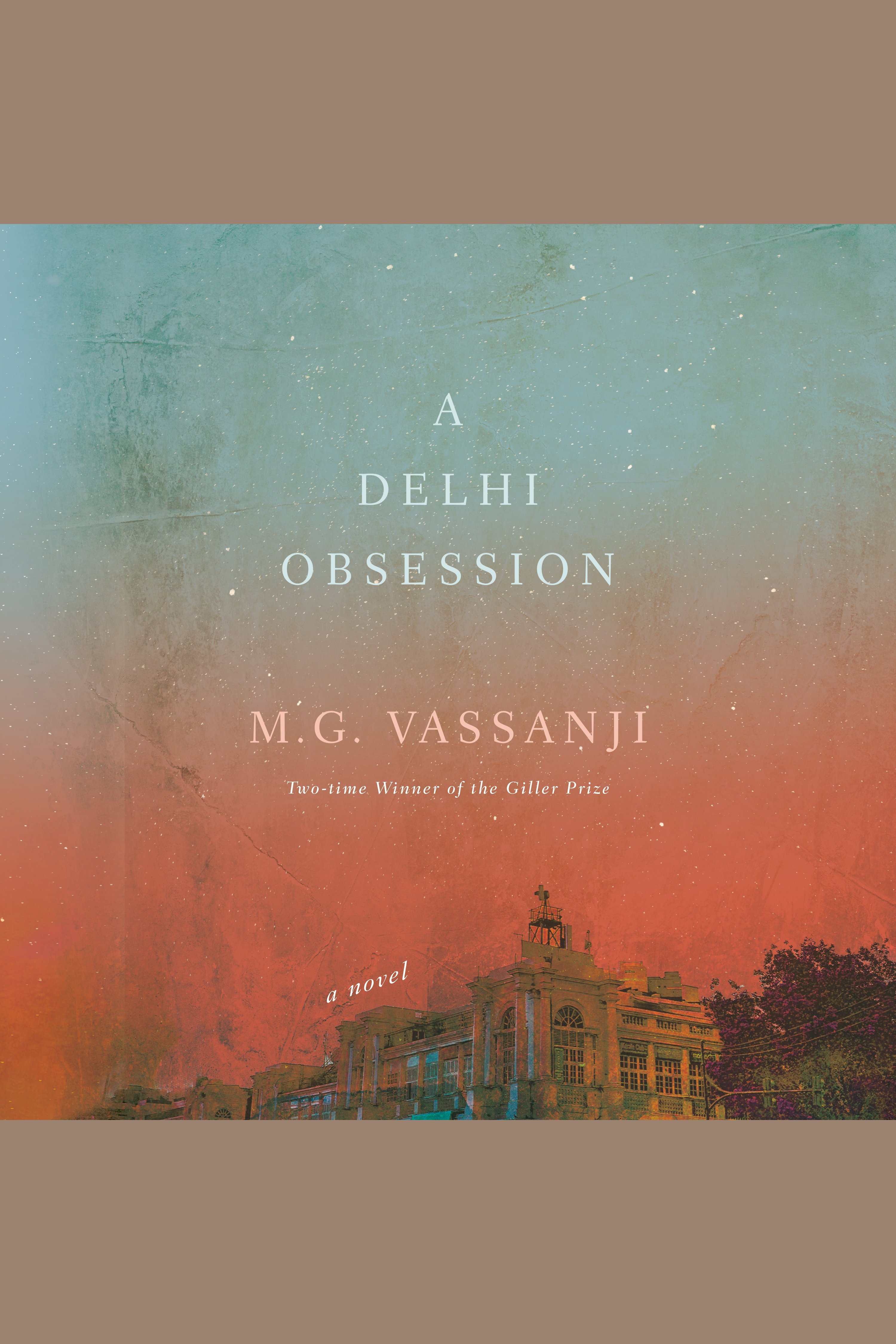Delhi Obsession, A A Novel