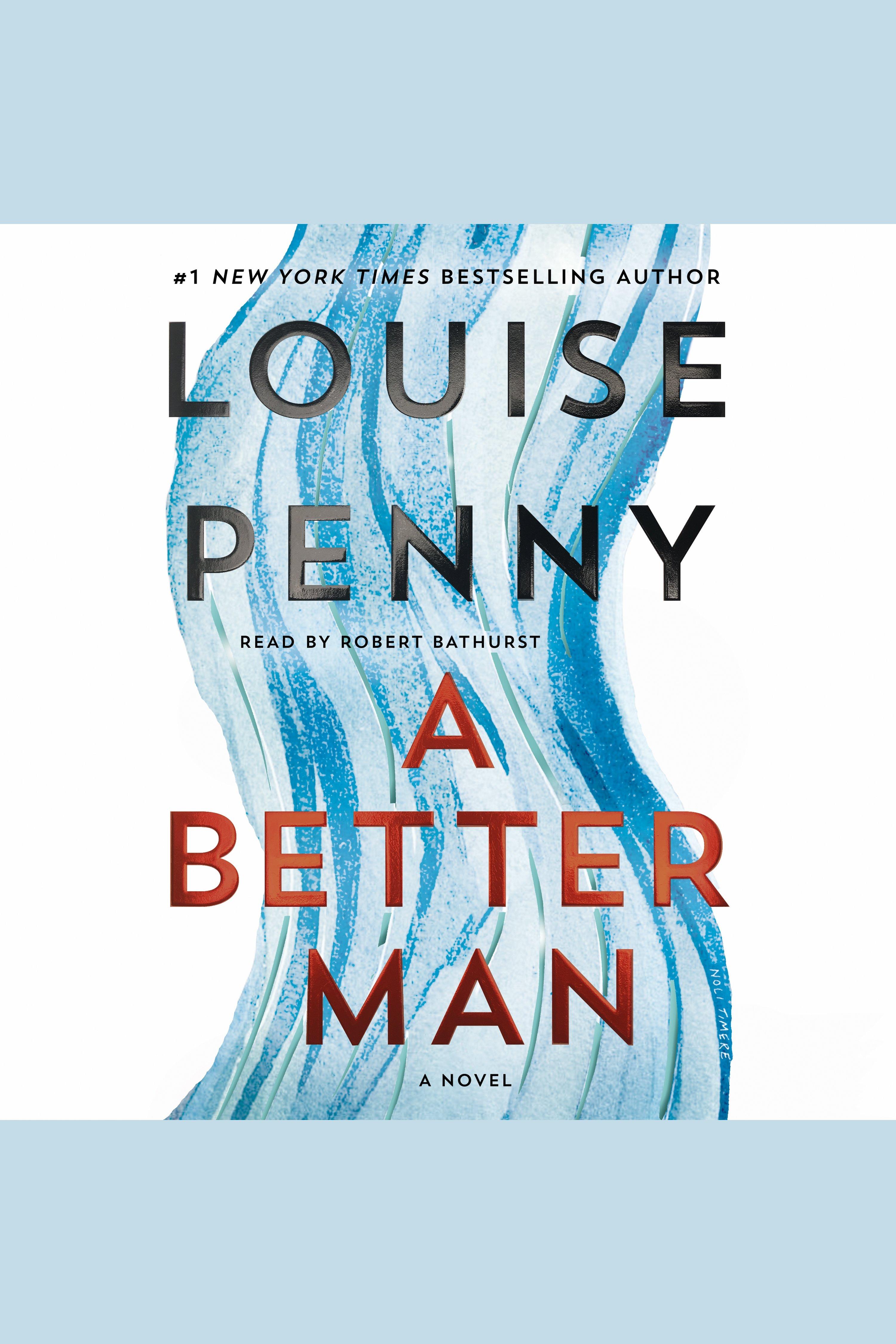 Better Man, A A Chief Inspector Gamache Novel