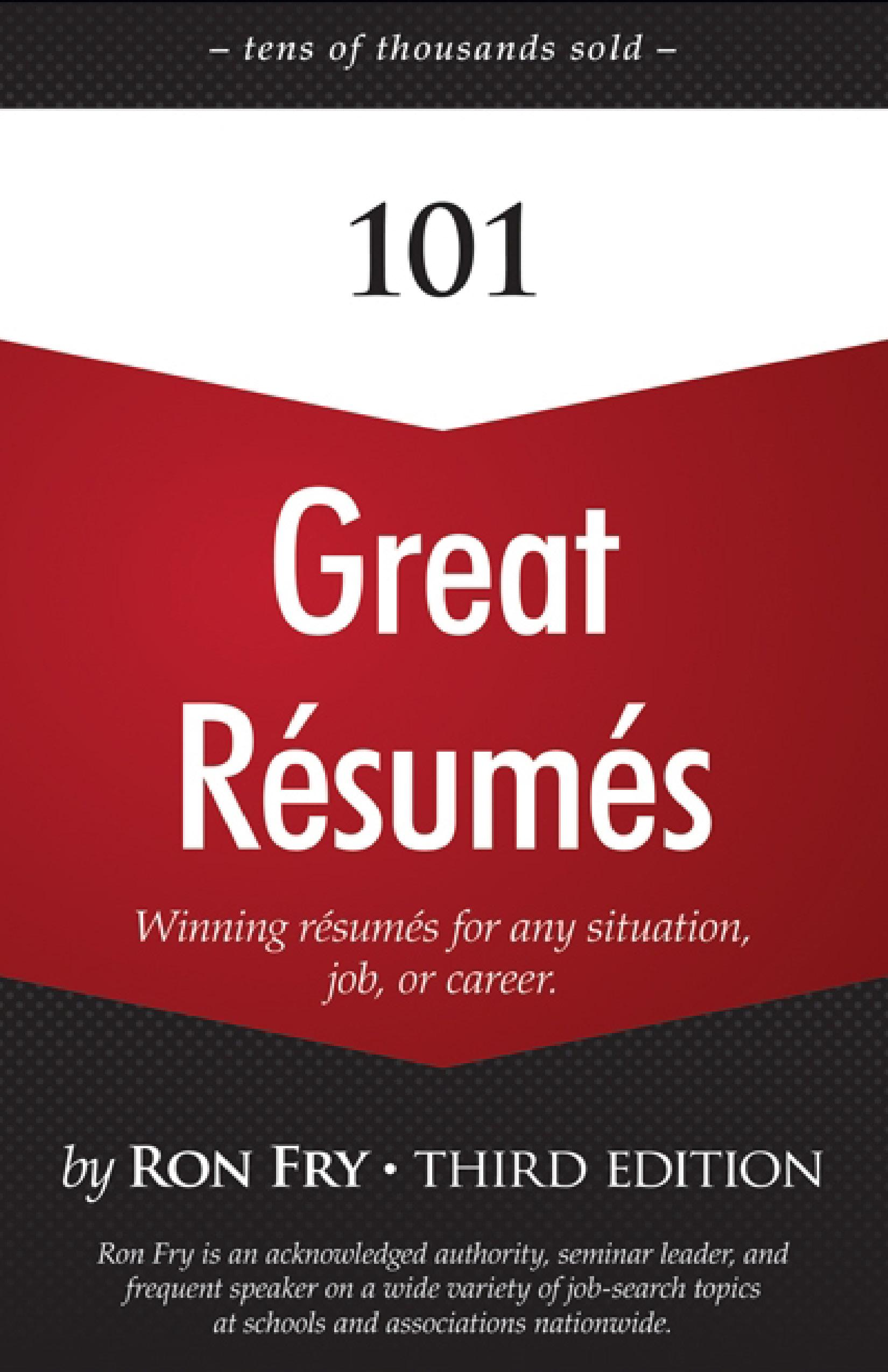 101 Great Résumés Winning Résumés for Any Situation, Job, or Career (Third Edition)
