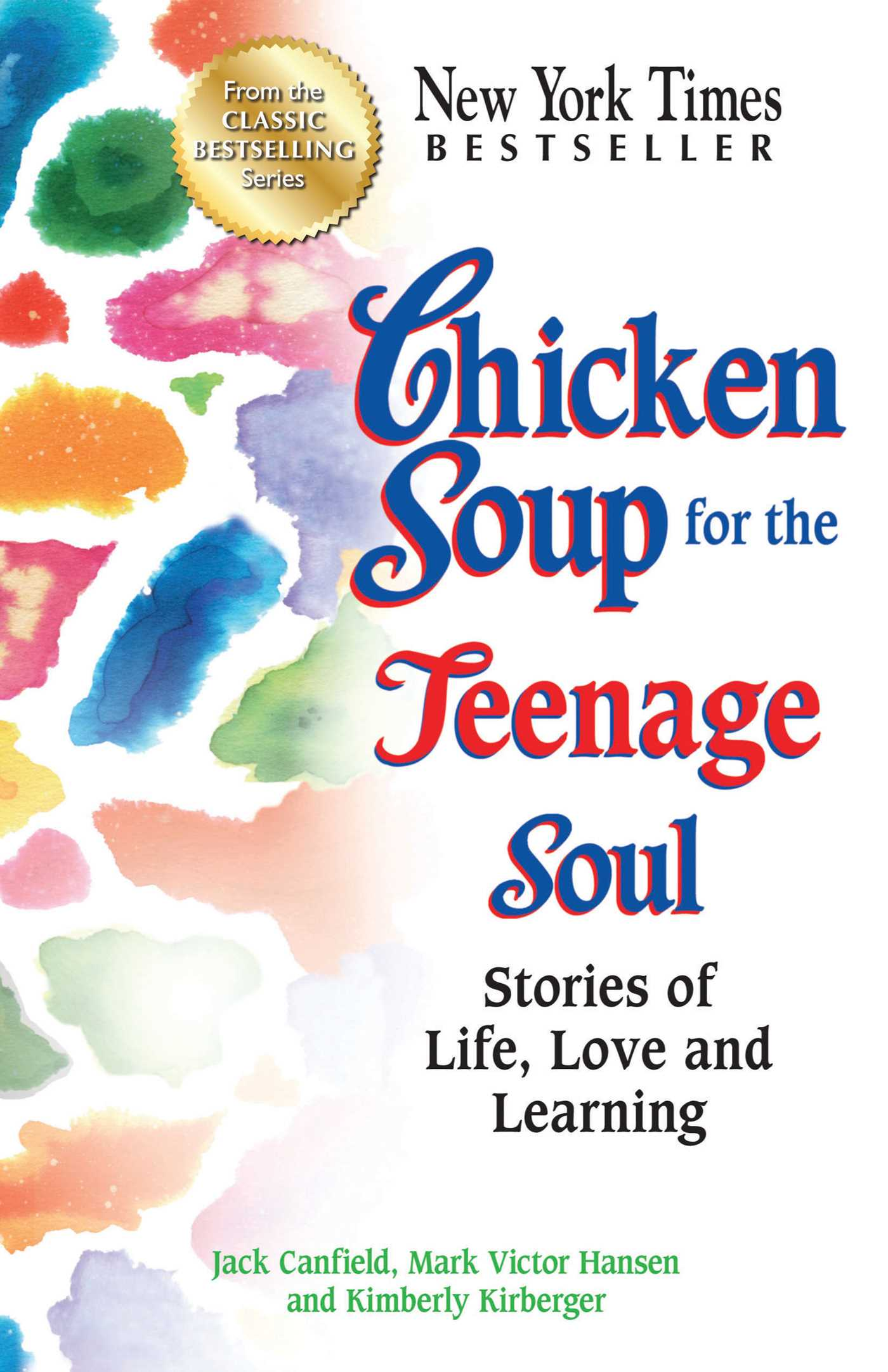 Chicken Soup for the Teenage Soul Stories of Life, Love and Learning