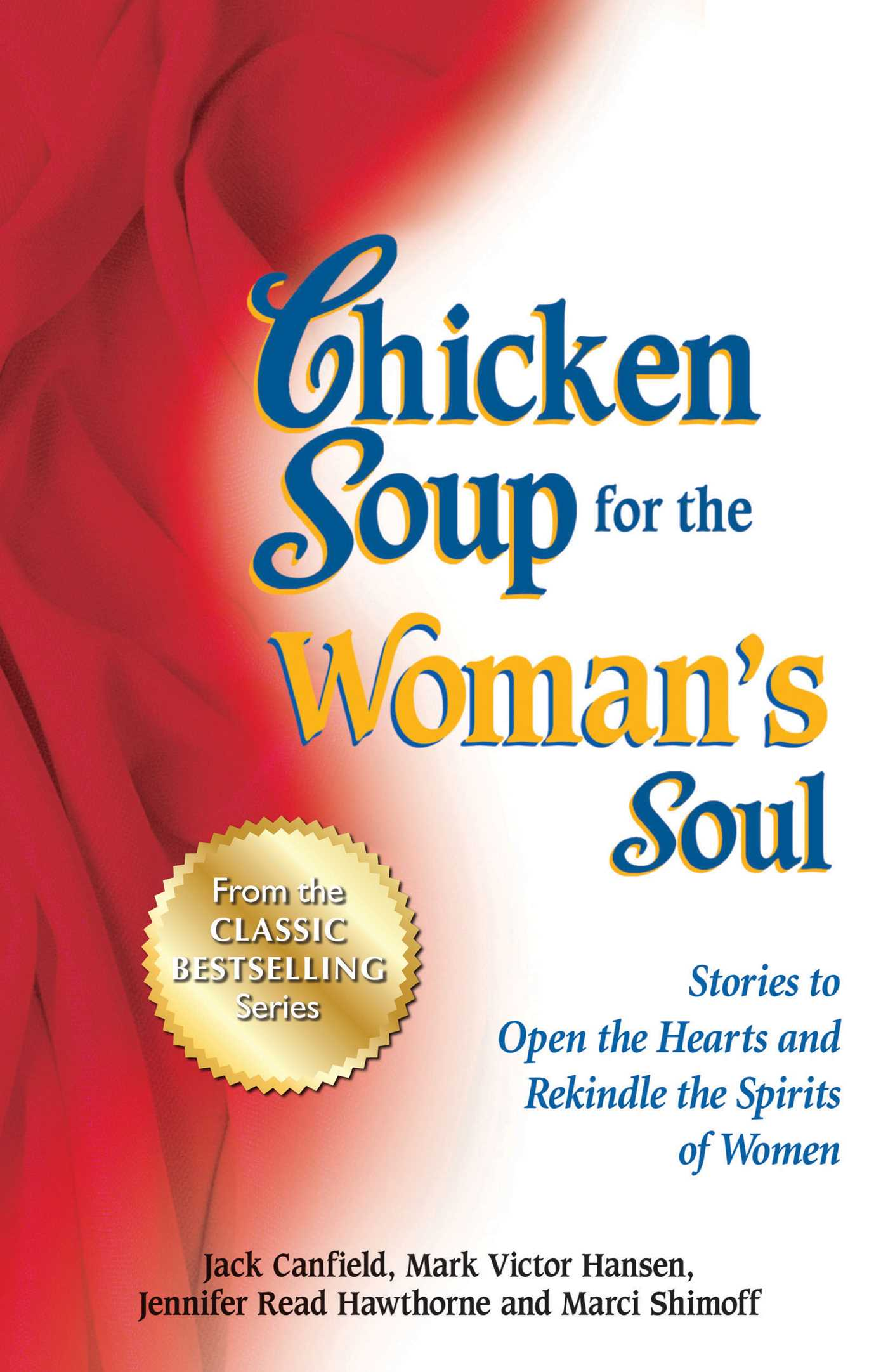 Chicken Soup for the Woman's Soul Stories to Open the Hearts and Rekindle the Spirits of Women