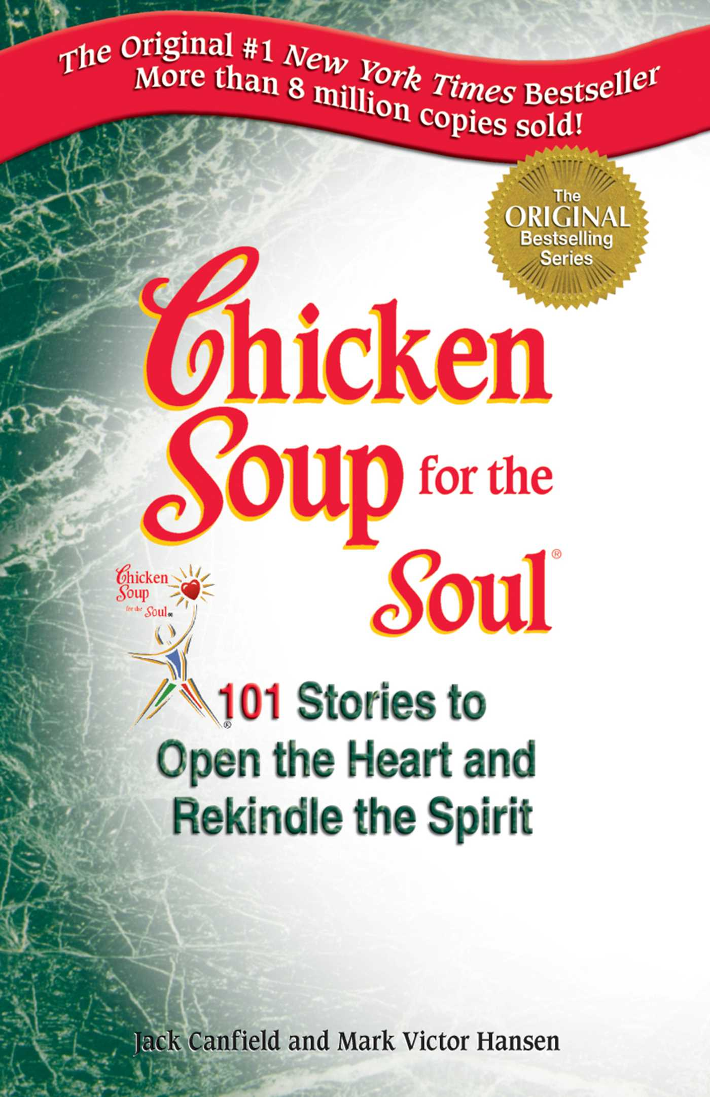 Chicken Soup for the Soul Stories to Open the Heart and Rekindle the Spirit