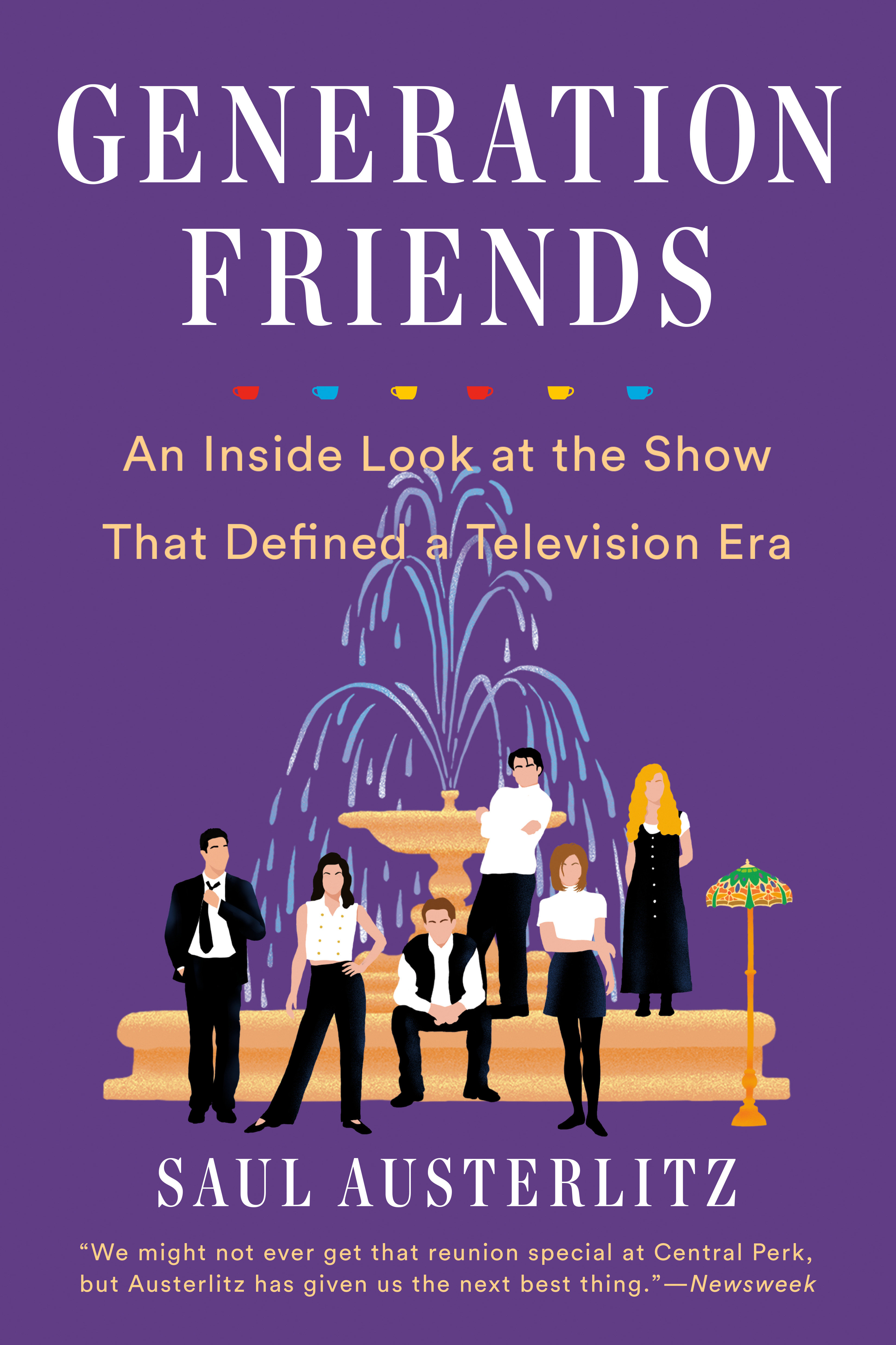 Generation Friends An Inside Look at the Show That Defined a Television Era