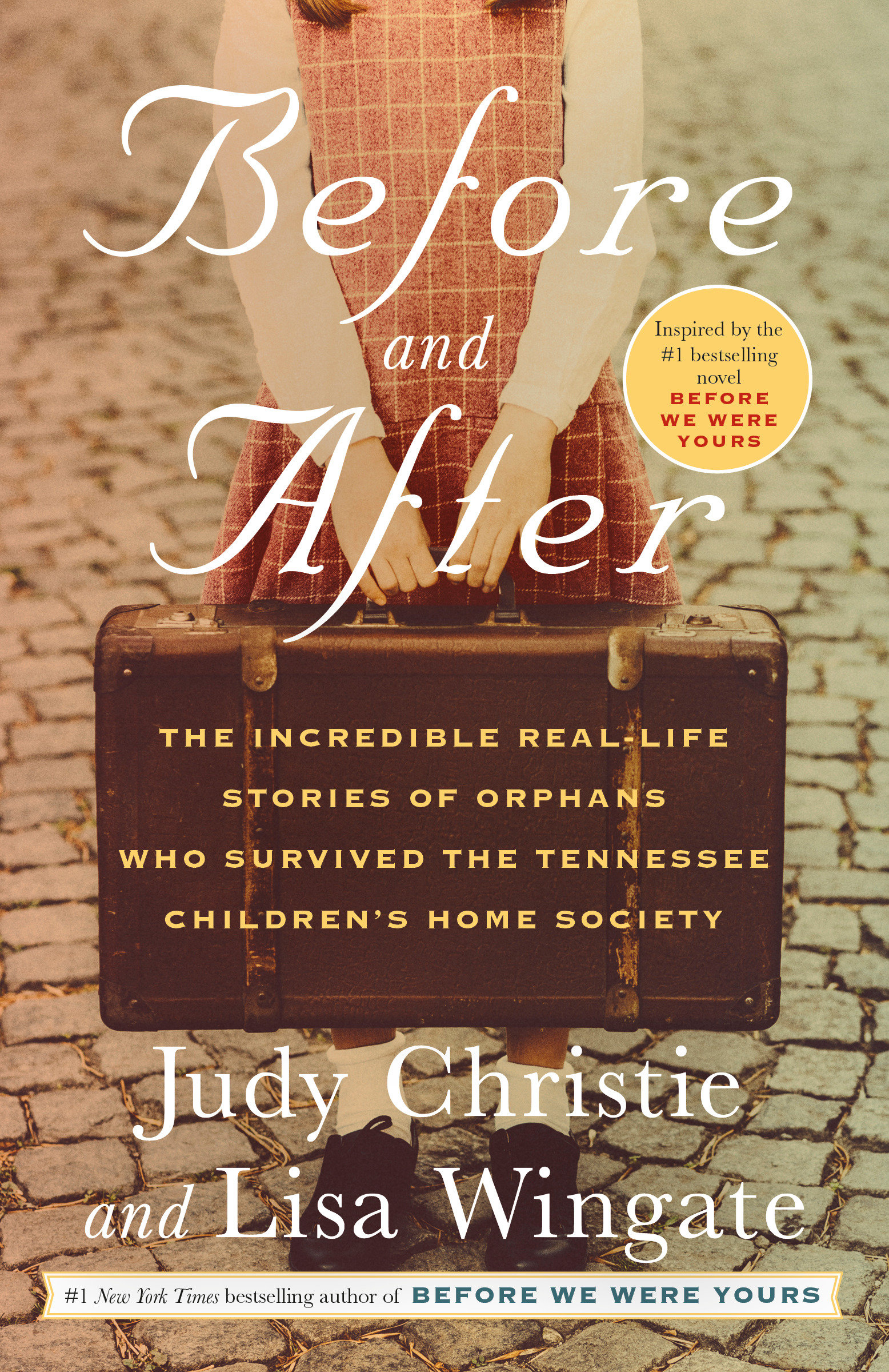 Before and After The Incredible Real-Life Stories of Orphans Who Survived the Tennessee Children's Home Society