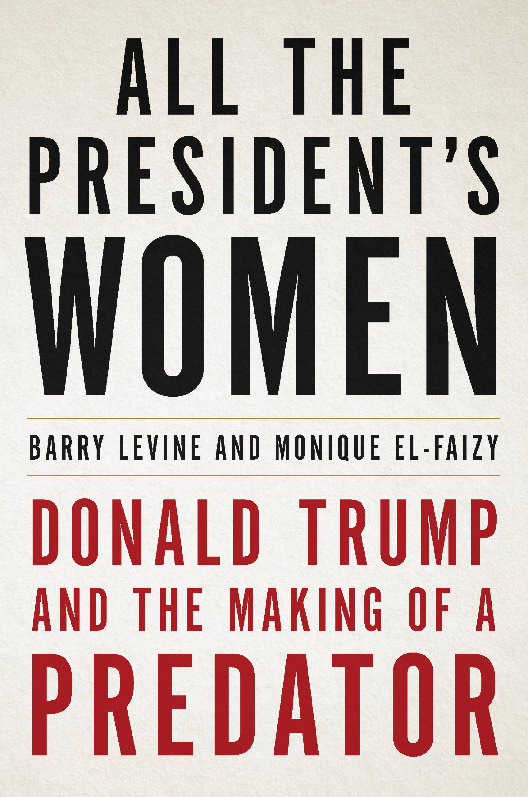 All the President's Women Donald Trump and the Making of a Predator