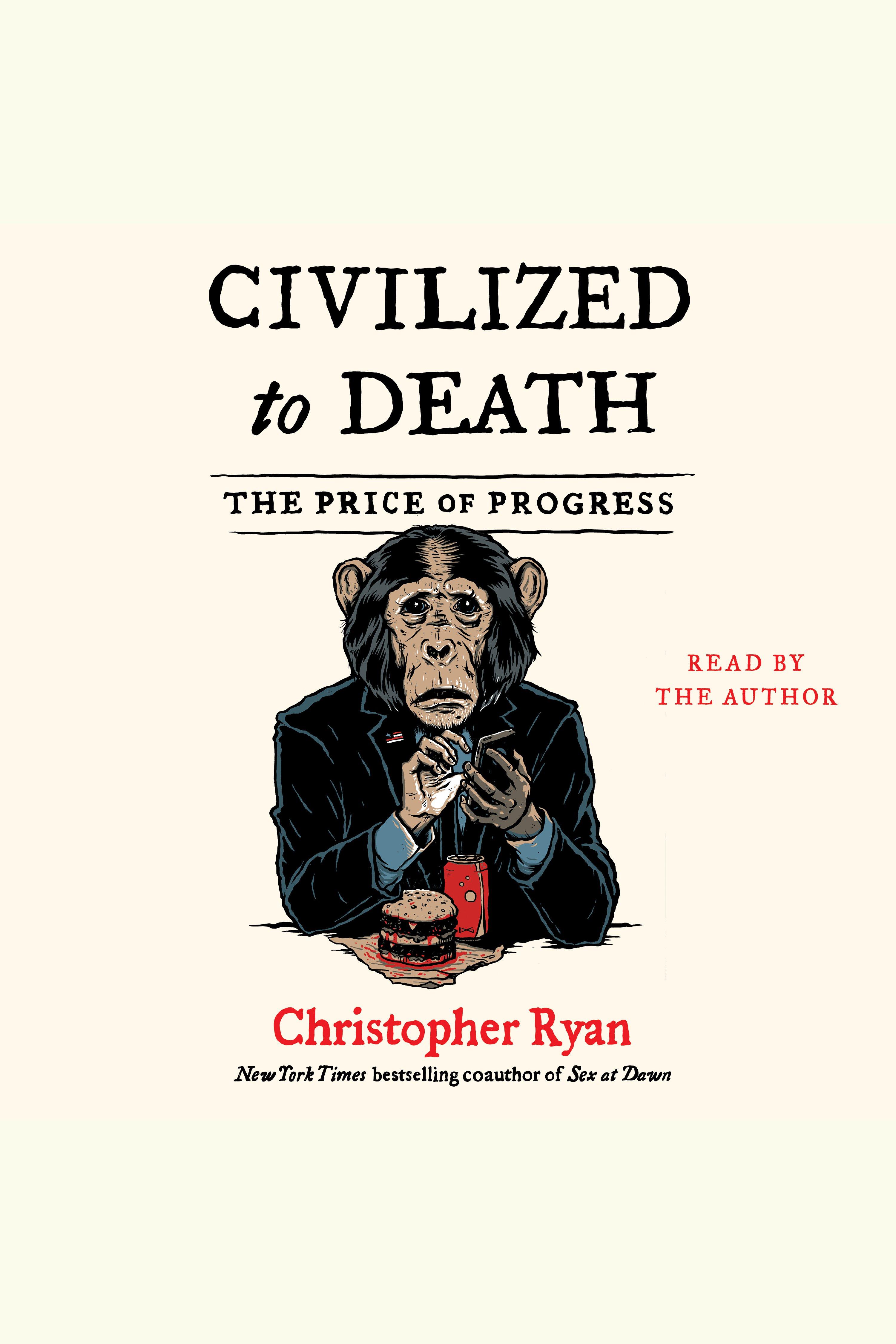 Civilized To Death The Price of Progress