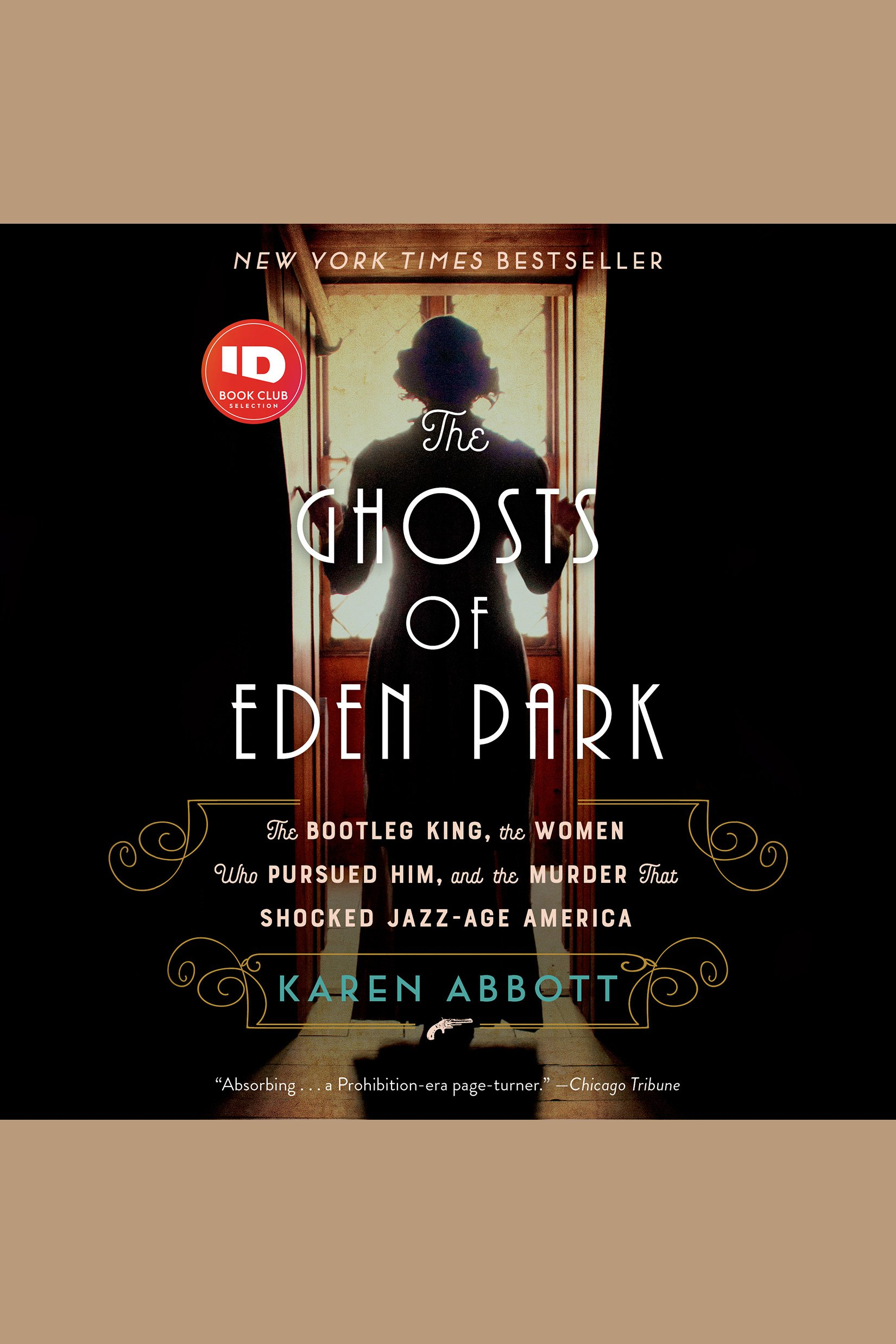 Ghosts of Eden Park, The The Bootleg King, the Women Who Pursued Him, and the Murder That Shocked Jazz-Age America