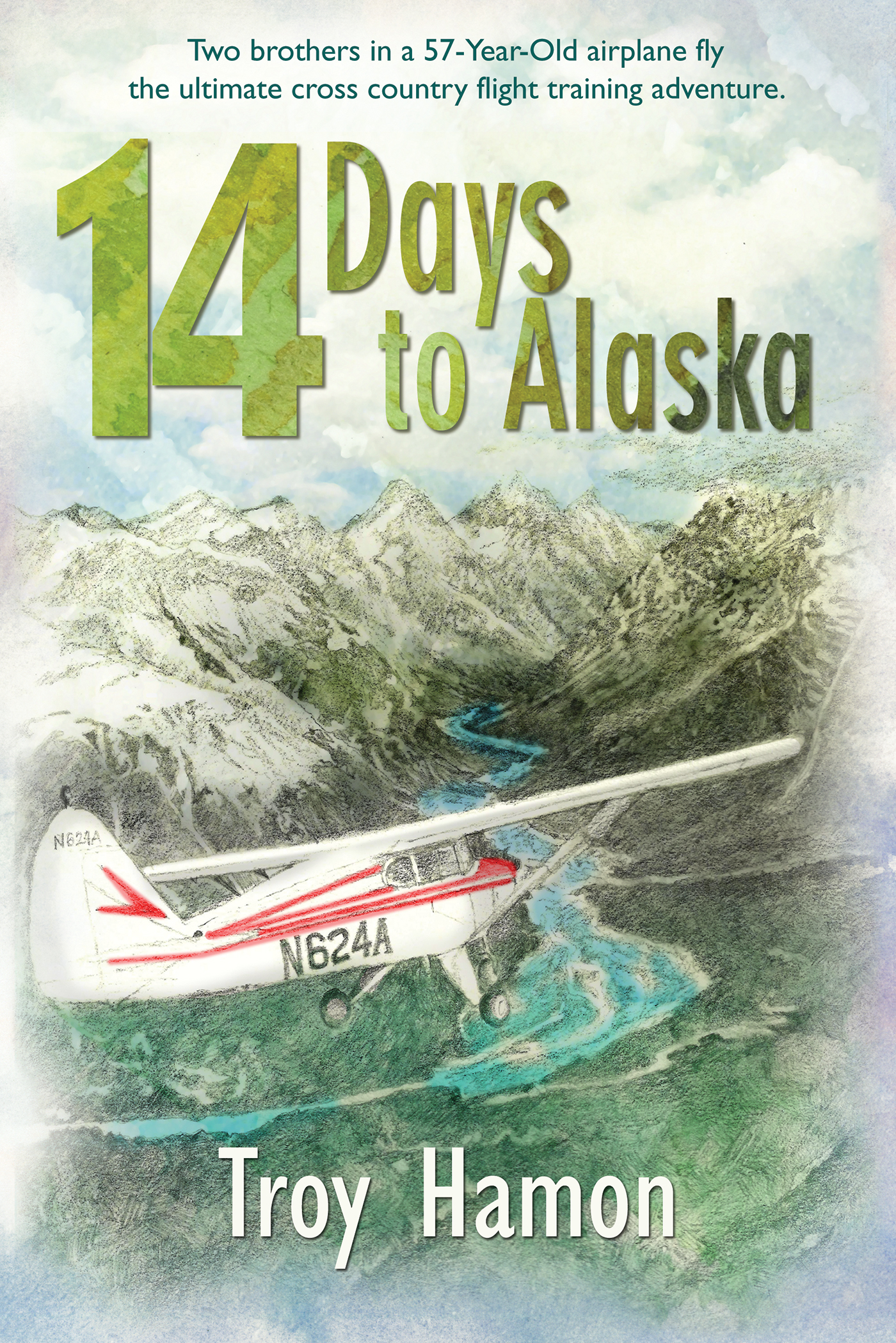 14 Days to Alaska Two Brothers in a 57-Year-Old Airplane Fly the Ultimate Cross Country Flight Training Adventure