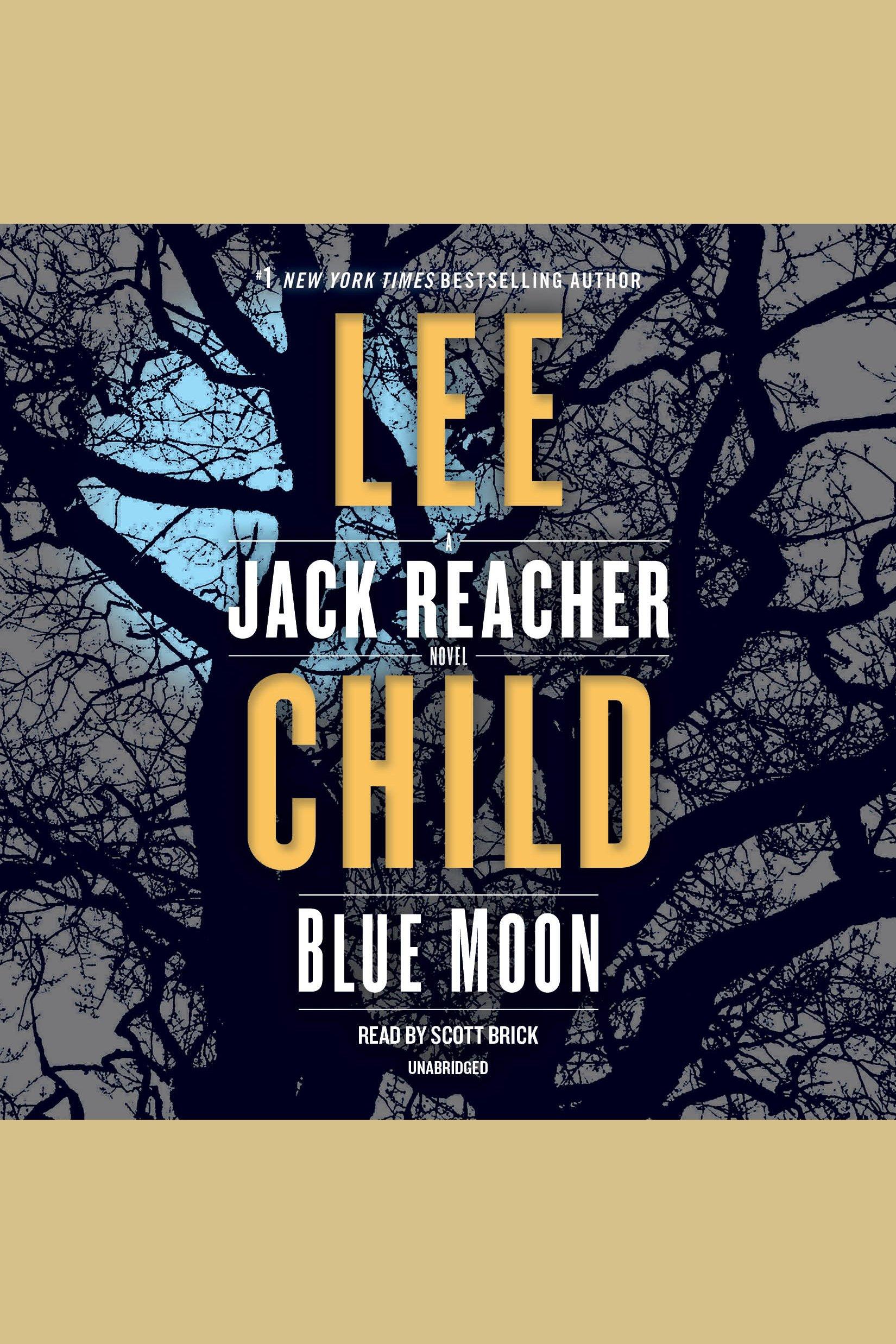 Blue Moon [electronic resource] : A Jack Reacher Novel