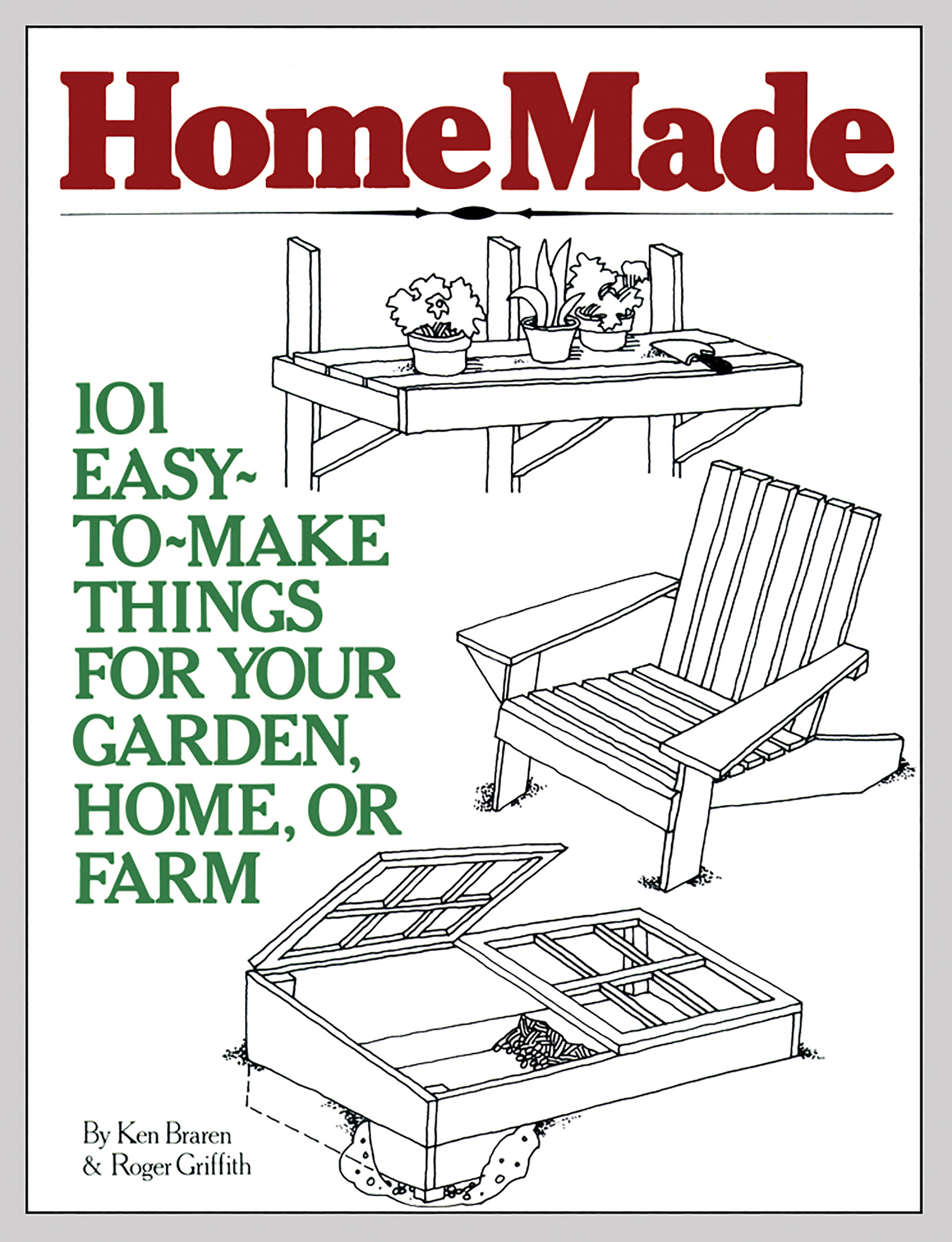 HomeMade 101 Easy-to-Make Things for Your Garden, Home, or Farm