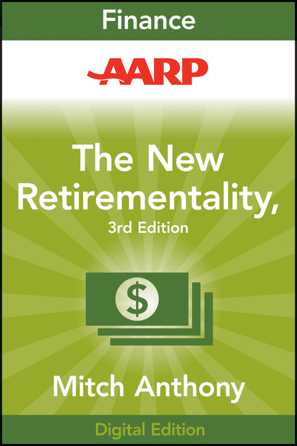AARP The New Retirementality Planning Your Life and Living Your Dreams...at Any Age You Want