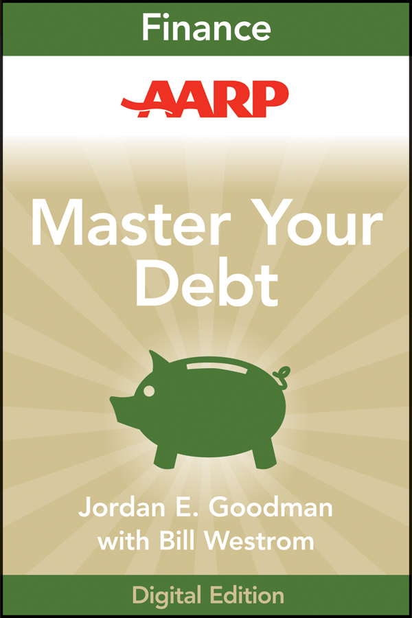 AARP Master Your Debt Slash Your Monthly Payments and Become Debt Free