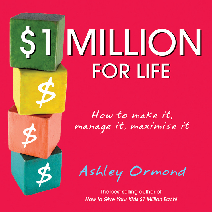 $1 Million for Life How to Make It, Manage It, Maximise It