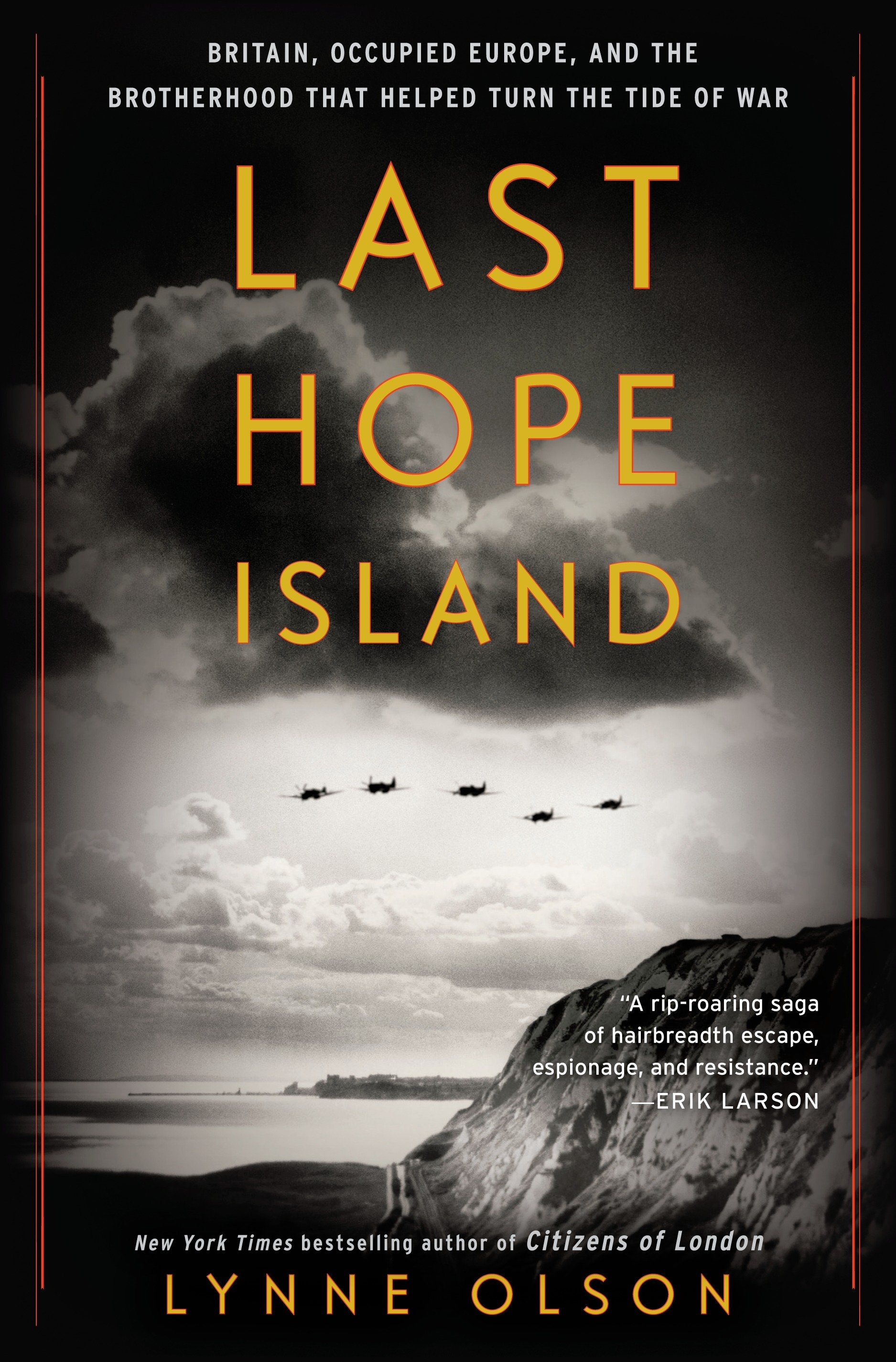 Last Hope Island Britain, occupied Europe, and the brotherhood that helped turn the tide of war cover image