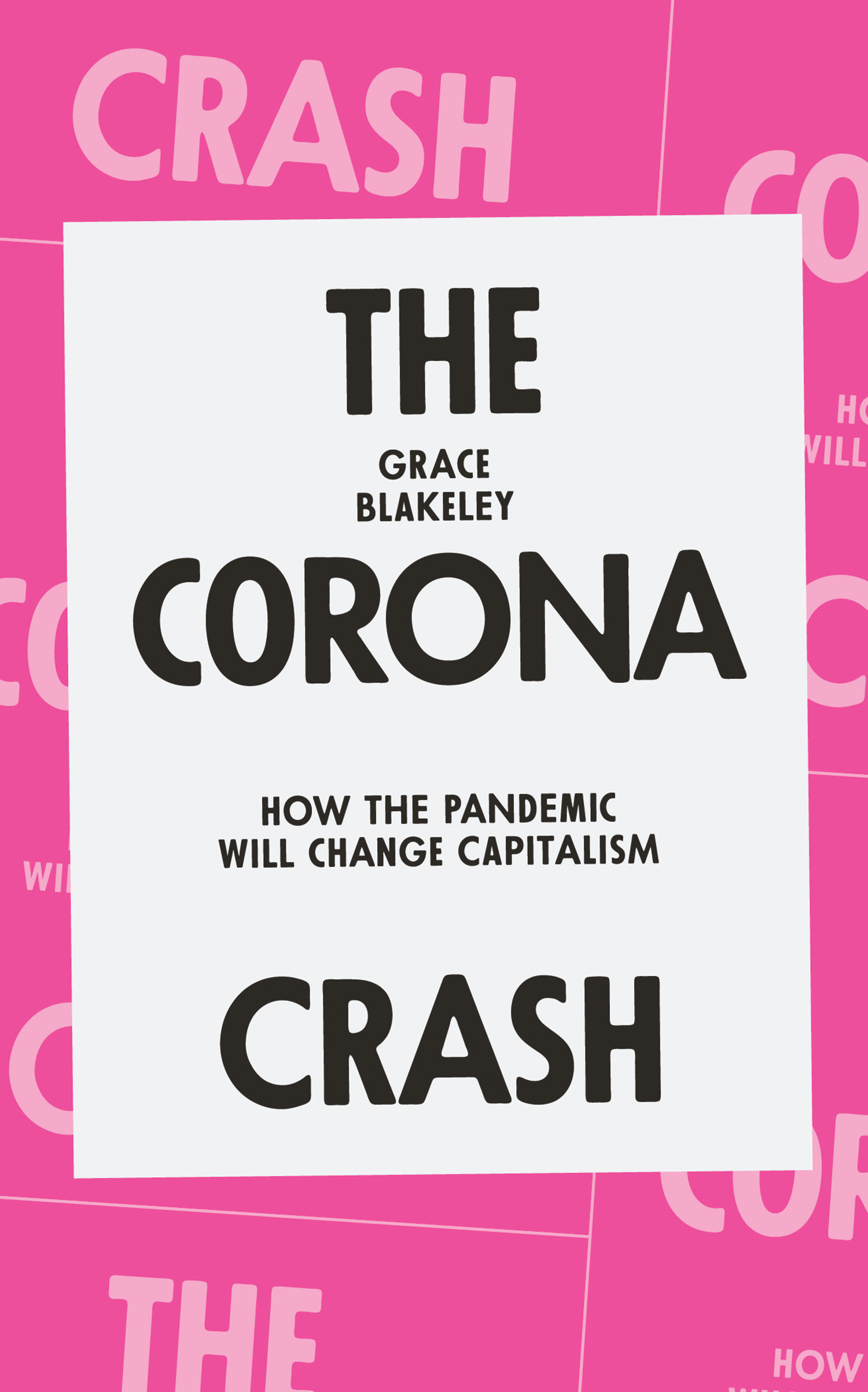 The Corona Crash How the Pandemic Will Change Capitalism