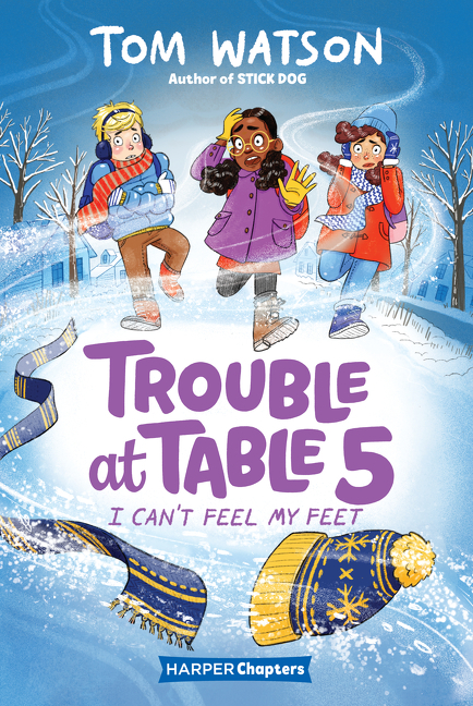 Trouble at Table 5 #4: I Can't Feel My Feet cover image