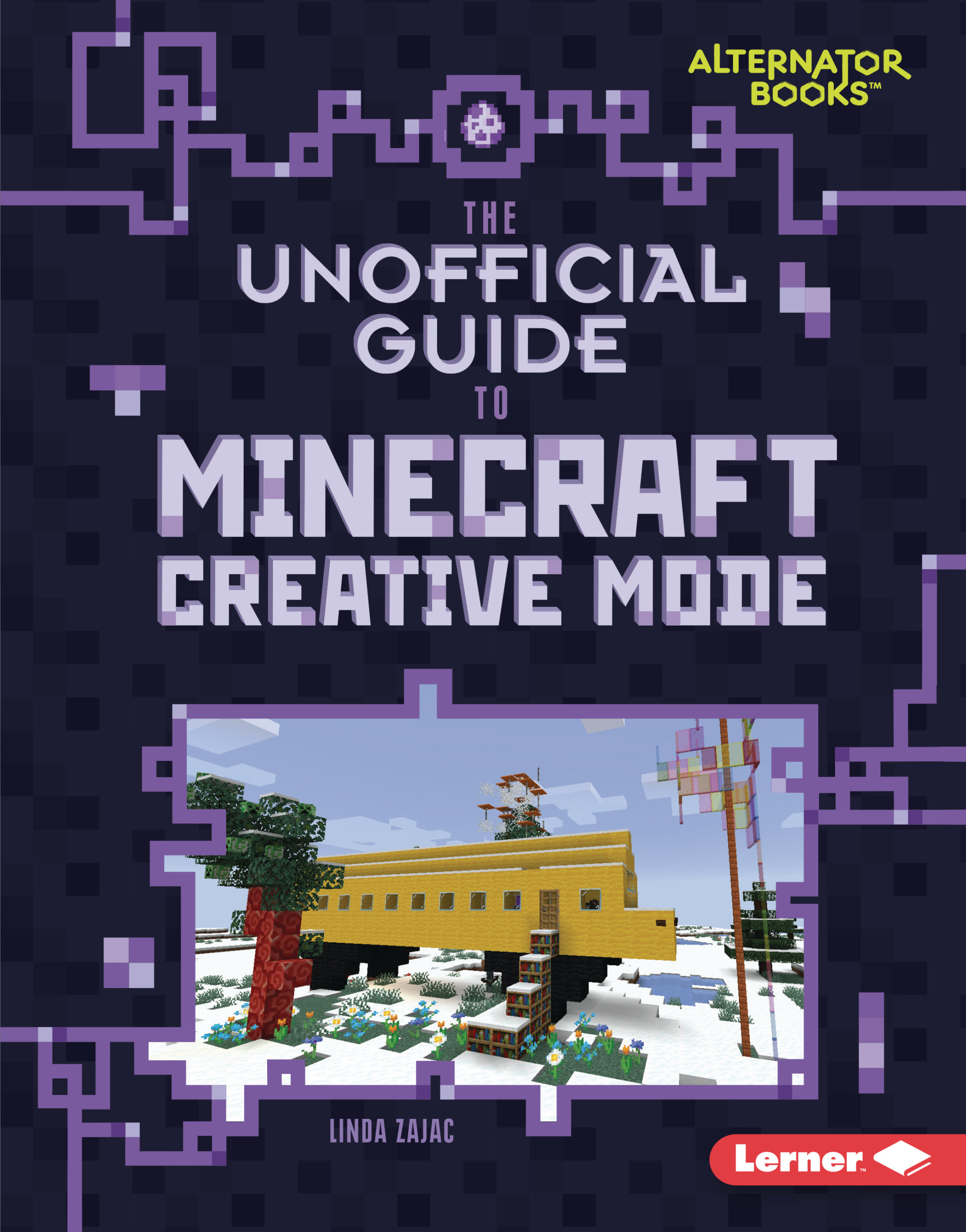 Cover Image of The Unofficial Guide to Minecraft Creative Mode