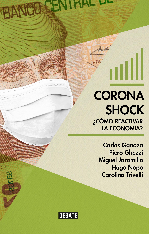 Coronashock ¿Cómo reactivar la economía?