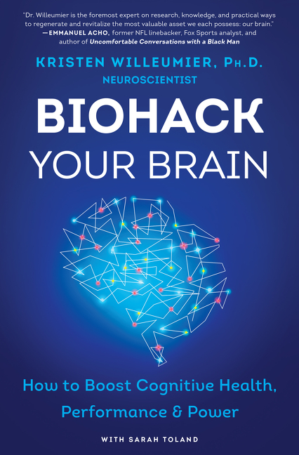 Biohack Your Brain How to Boost Cognitive Health, Performance & Power