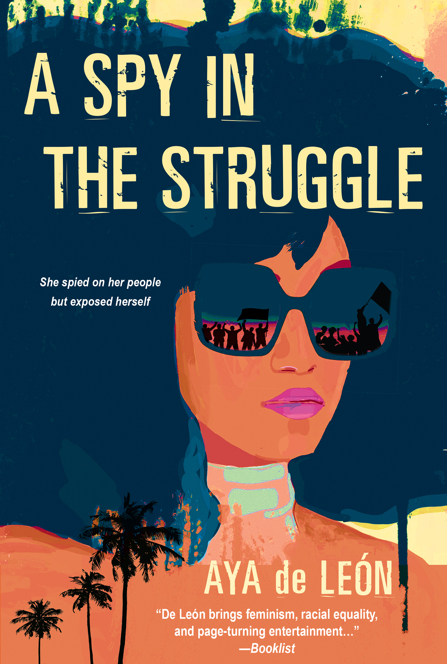 A Spy in the Struggle by Aya de Leon