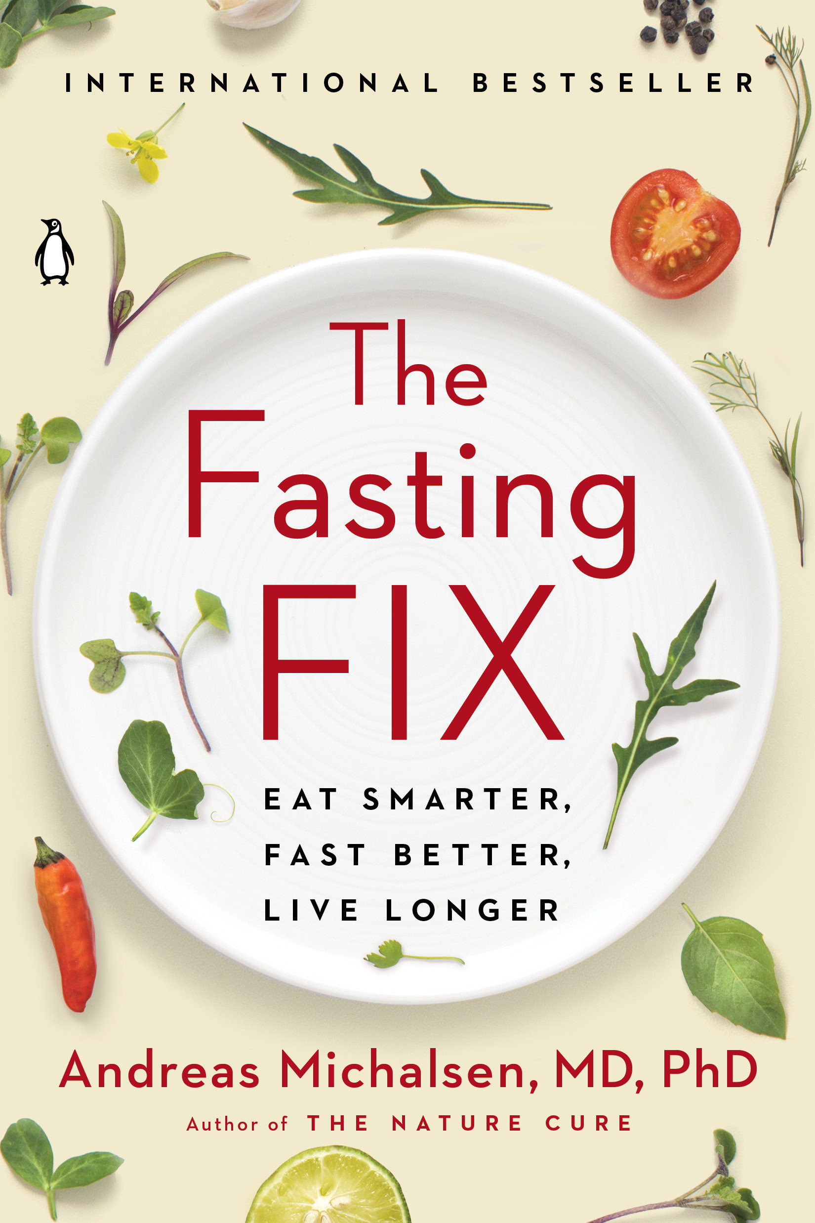 The Fasting Fix Eat Smarter, Fast Better, Live Longer