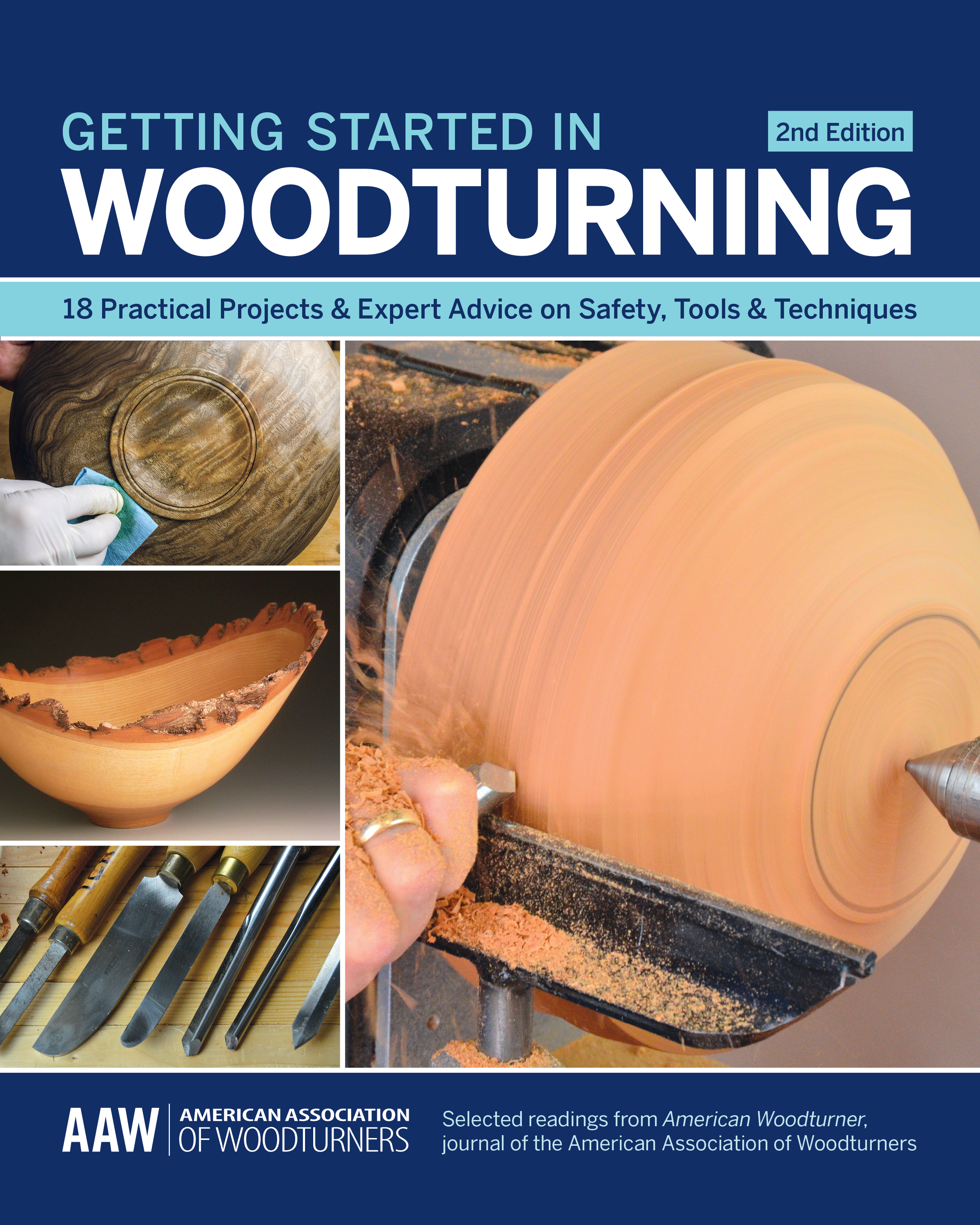 Getting Started in Woodturning 18 Practical Projects & Expert Advice on Safety, Tools & Techniques