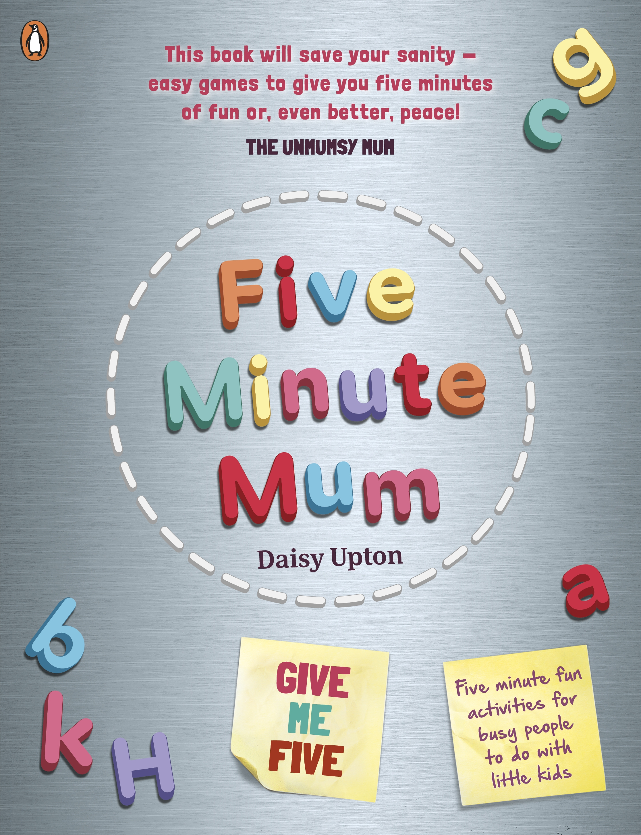 Five Minute Mum: Give Me Five Five minute, easy, fun games for busy people to do with little kids