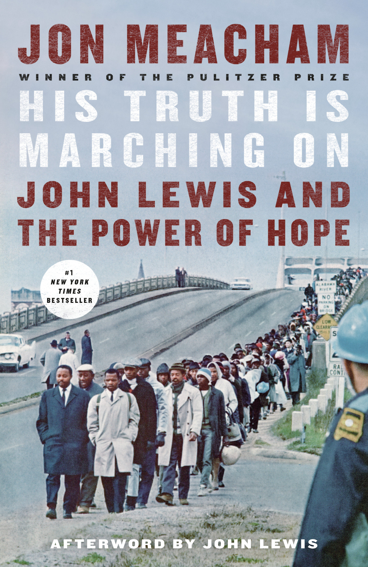 His Truth Is Marching On John Lewis and the Power of Hope