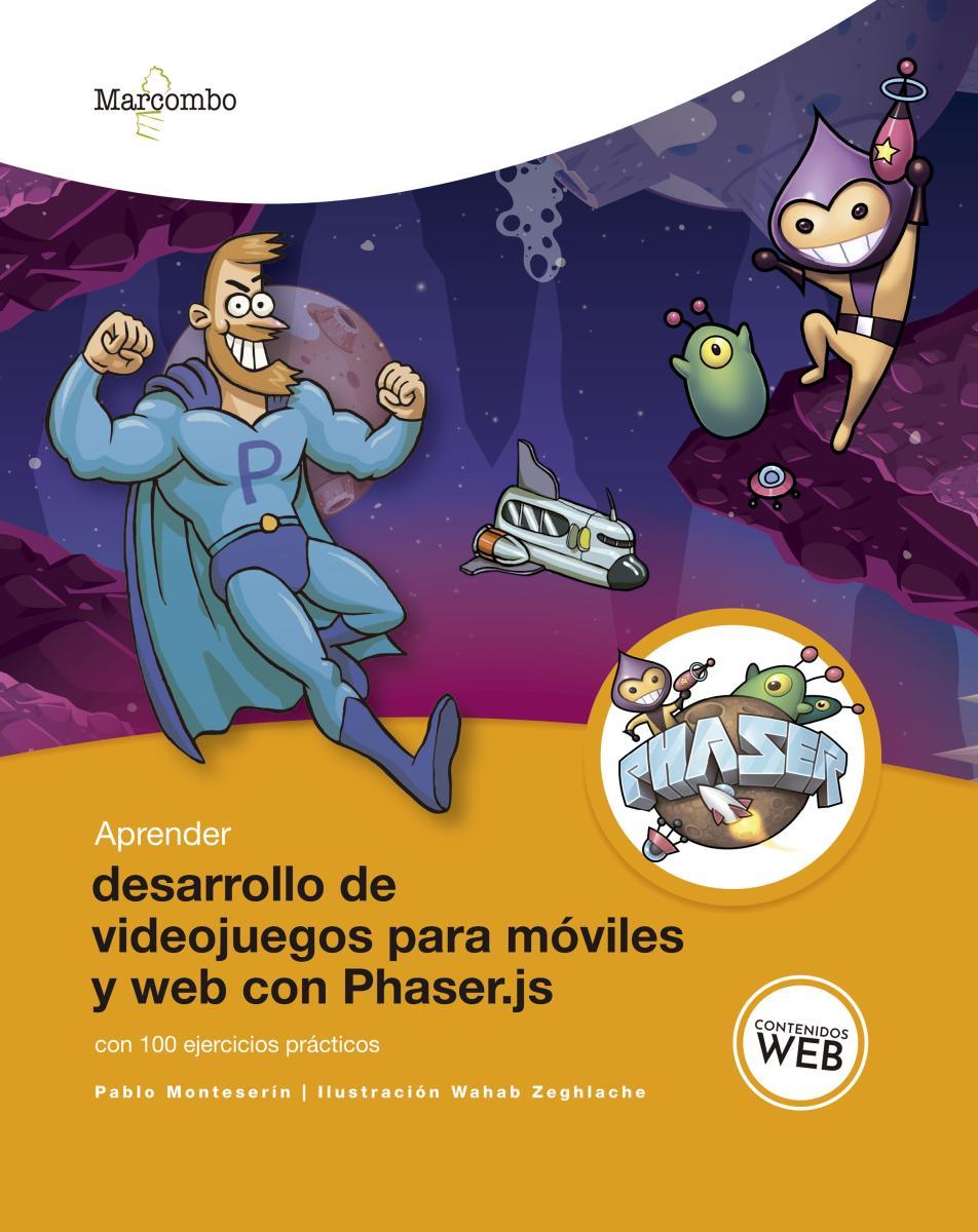 Aprender desarrollo de videojuegos para móviles y web con Phaser.js Con 100 ejercicios prácticos