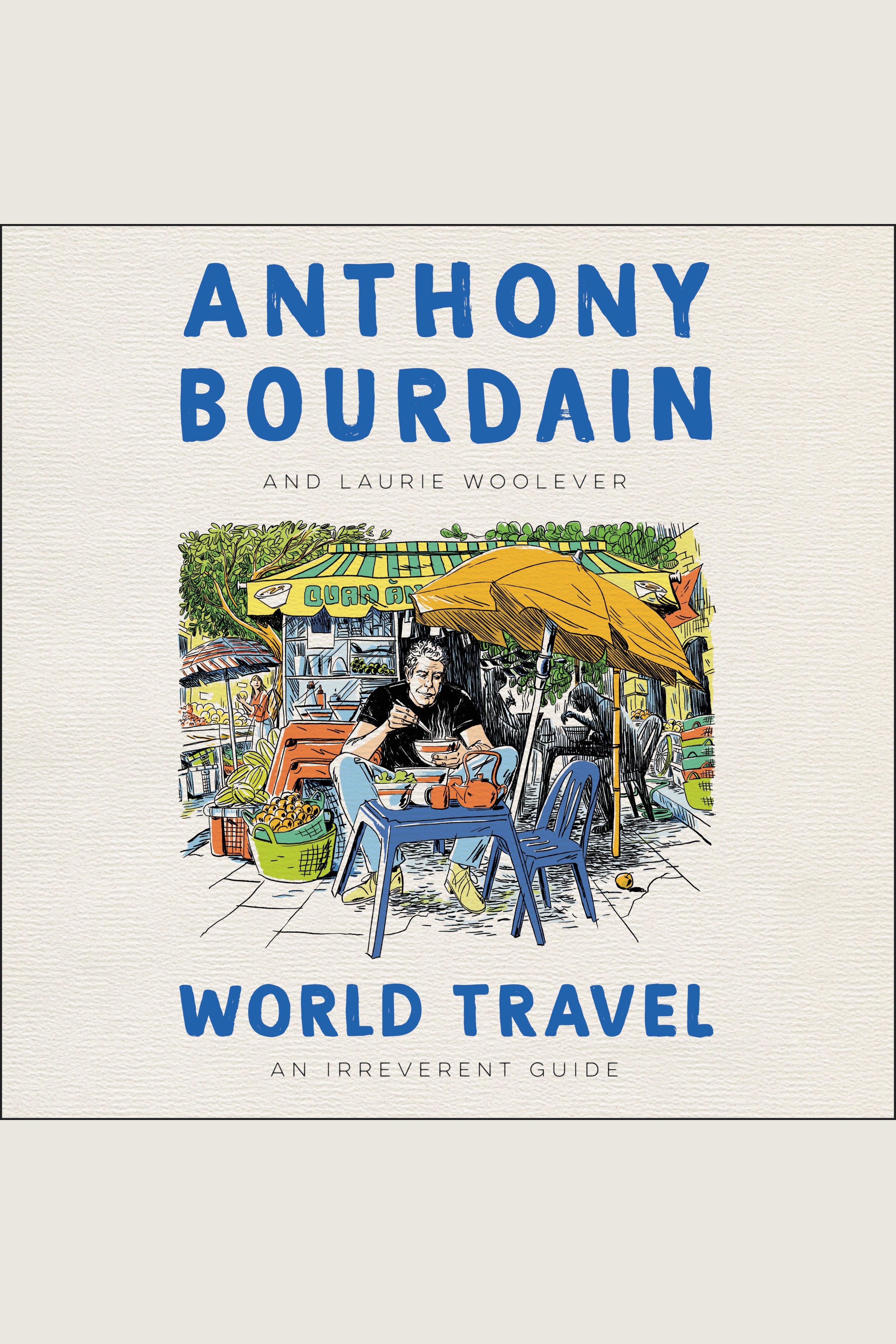 World Travel An Irreverent Guide