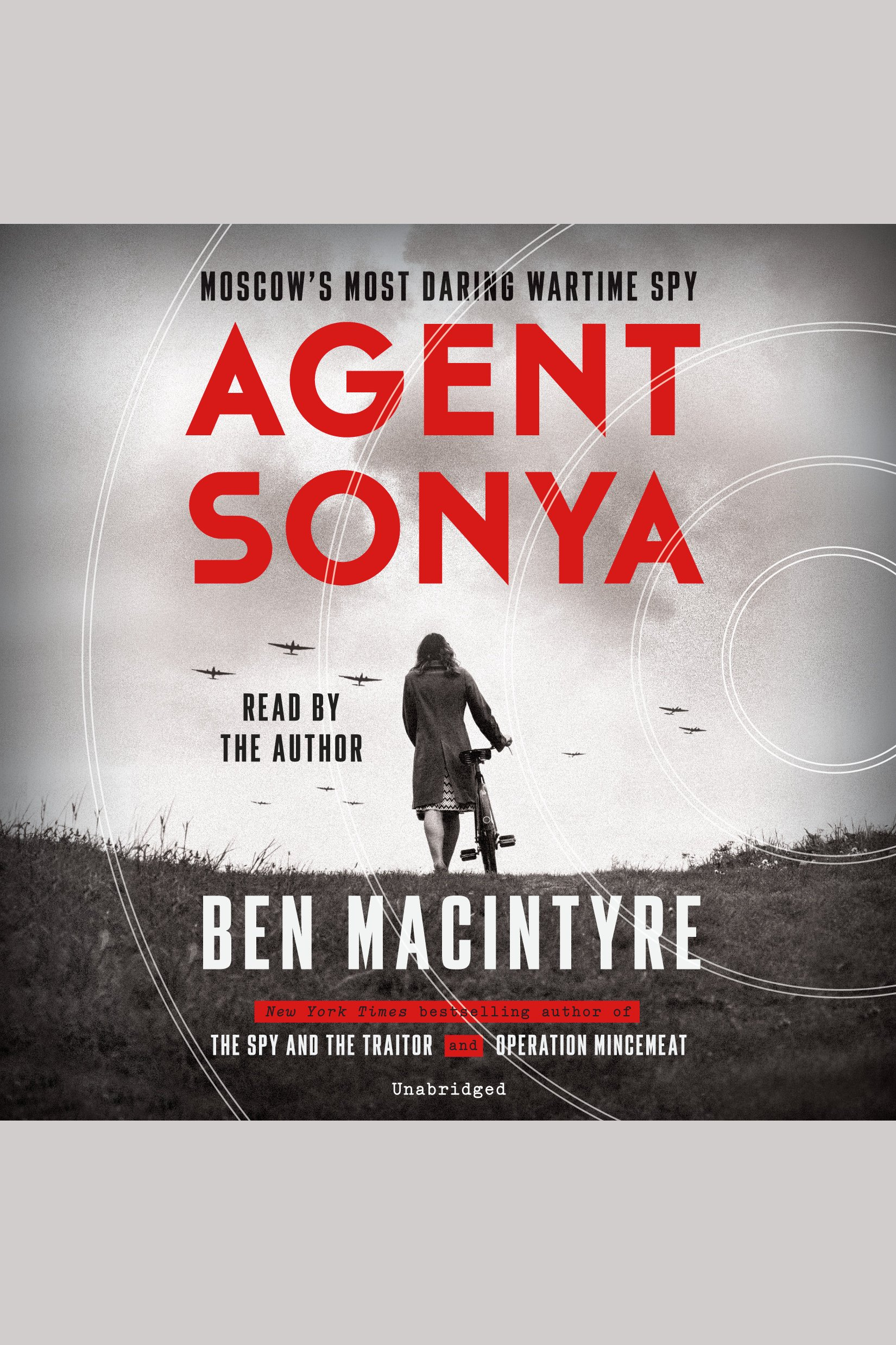 Agent Sonya Moscow's Most Daring Wartime Spy