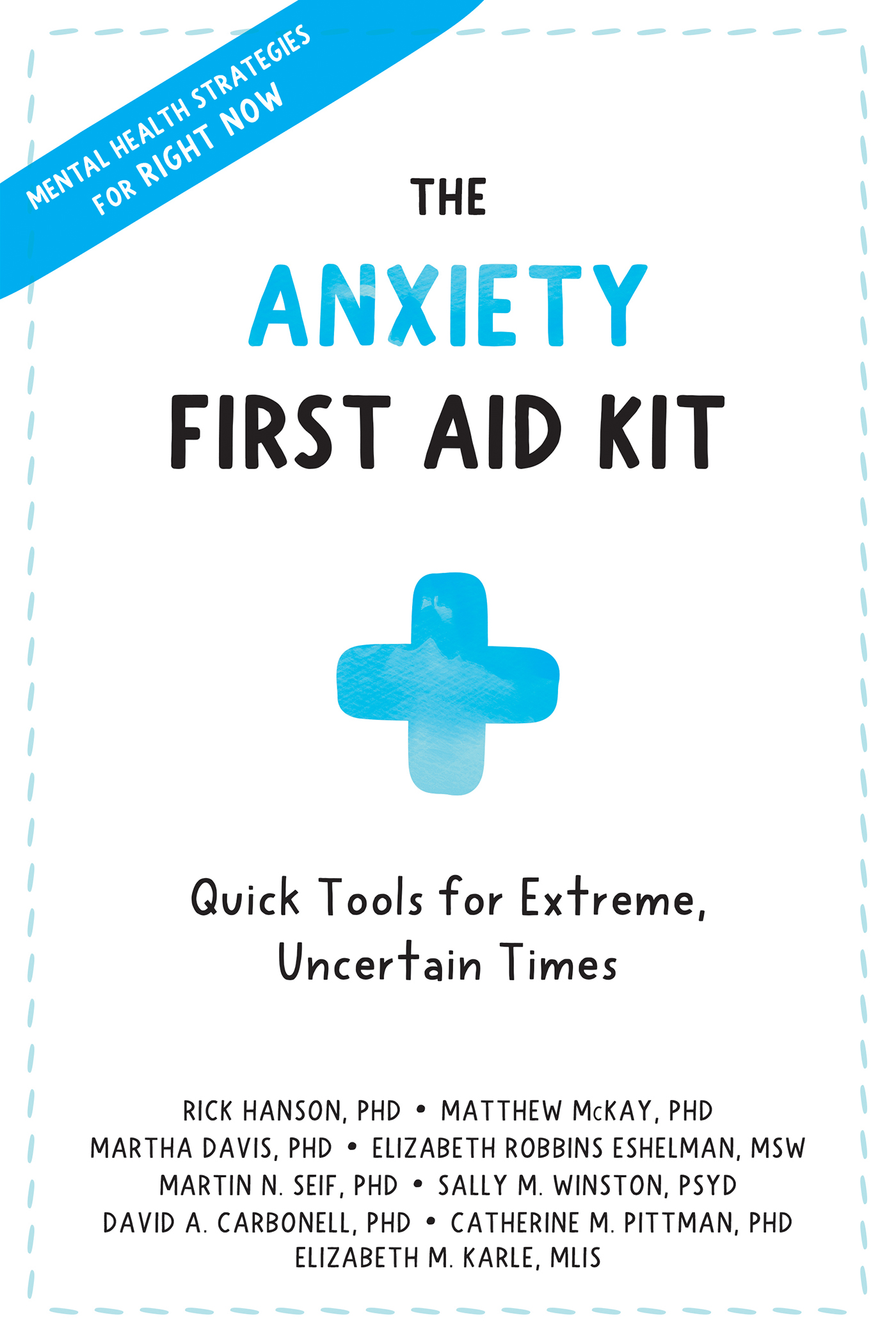 The Anxiety First Aid Kit Quick Tools for Extreme, Uncertain Times