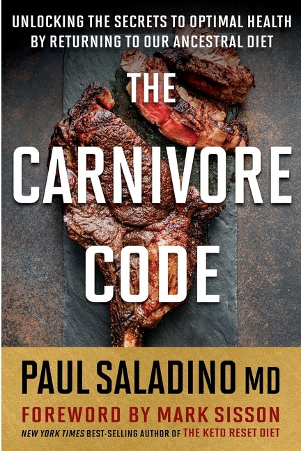 The Carnivore Code Unlocking the Secrets to Optimal Health by Returning to Our Ancestral Diet