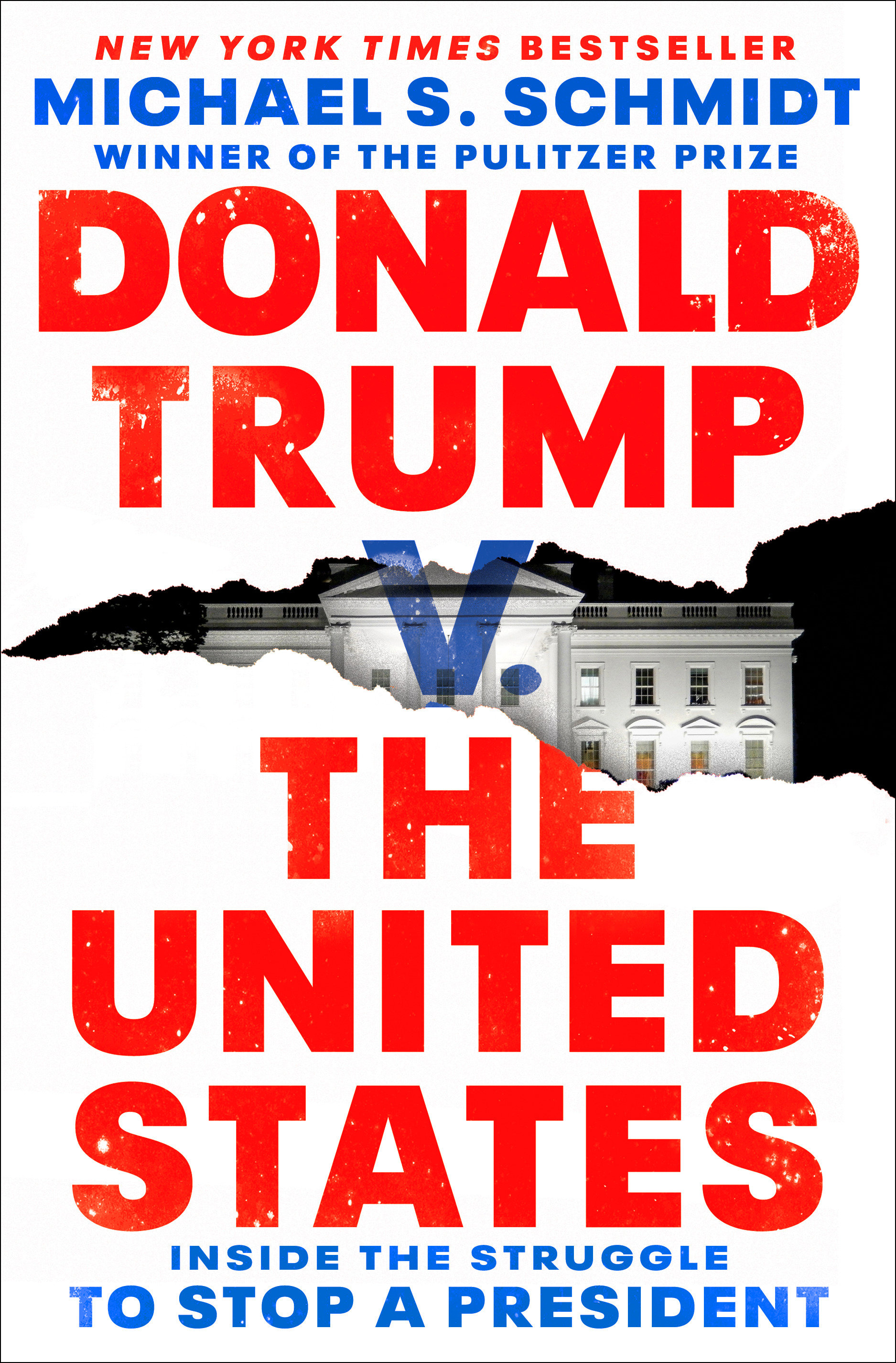 Donald Trump v. The United States [electronic resource (downloadable eBook)] : Inside the Struggle to Stop a President